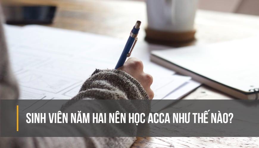 Sinh viên năm 2 nên học ACCA như thế nào-01