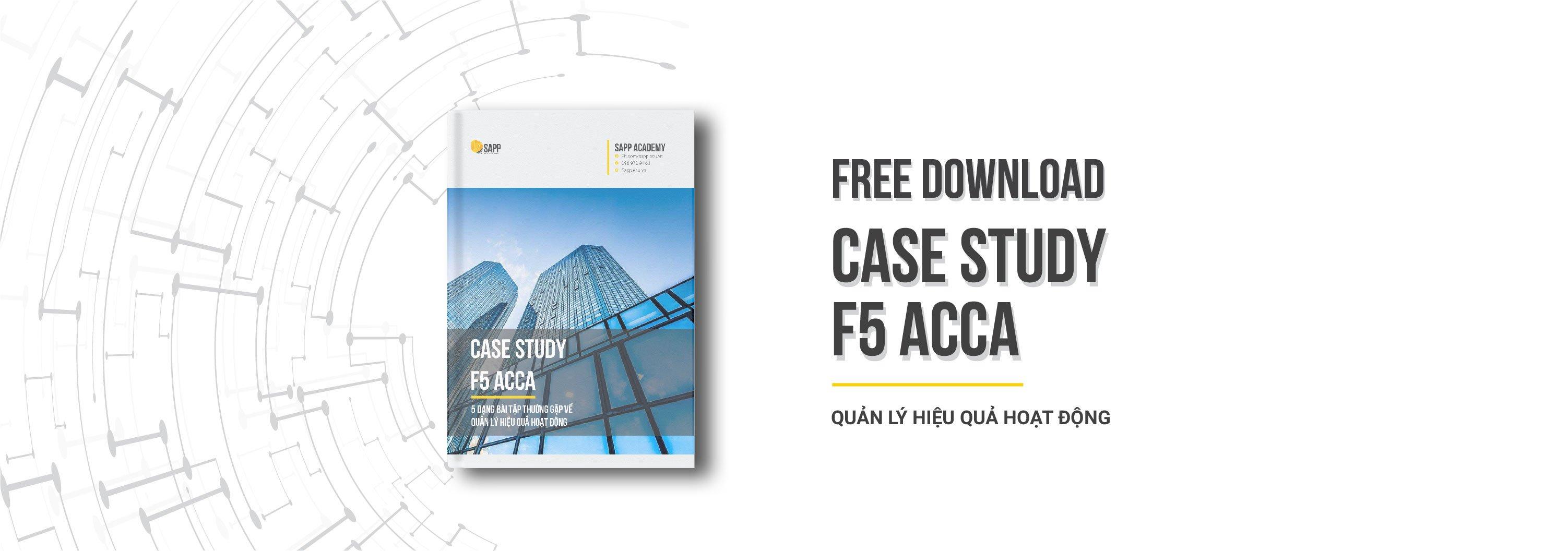 Case Study F5 ACCA - 5 Dạng Bài Tập Phổ Biến Về Quản Lý Hiệu Quả Hoạt Động