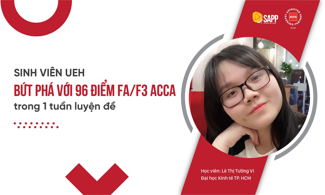 """Lê Thị Tường Vi - """"Cao thủ"""" đạt 96 điểm môn FA/F3 ACCA"""
