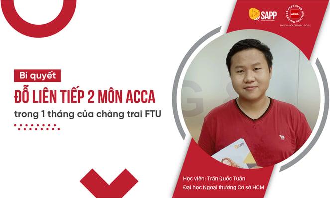 Chàng trai FTU - Trần Quốc Tuấn đỗ liên tiếp 2 môn ACCA