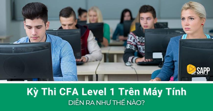 Kỳ Thi CFA Level 1 Trên Máy Tính Diễn Ra Như Thế Nào-1