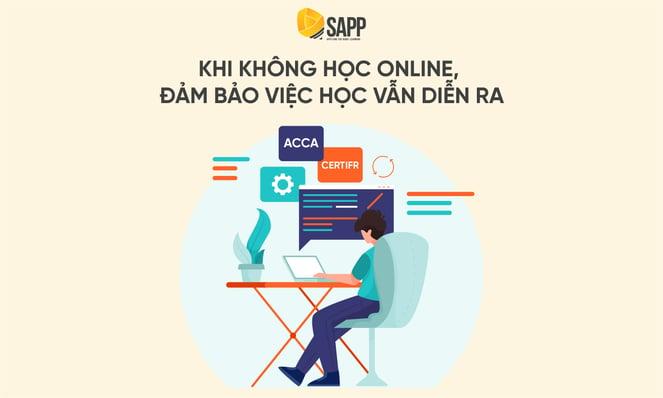 Blog - Khi không học Online, đảm bảo việc học vẫn diễn ra - SAPP