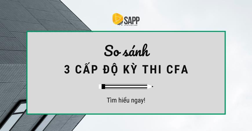 So Sánh 3 Cấp Độ Của Kỳ Thi CFA