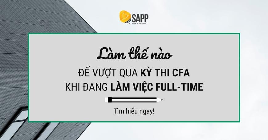 Làm Thế Nào Để Vượt Qua Kỳ Thi CFA Khi Đang Làm Việc Full Time?