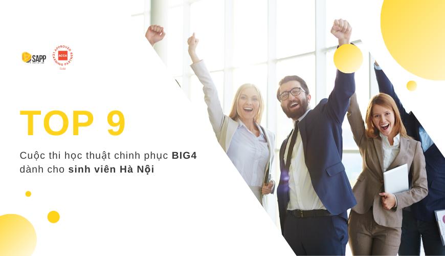Top 9 cuộc thi học thuật chinh phục Big4 dành cho sinh viên Hà Nội