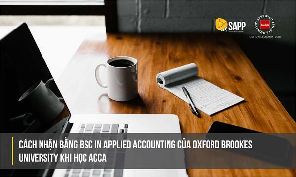 Cách nhận bằng BSc in Applied Accounting của Oxford Brookes University khi học ACCA
