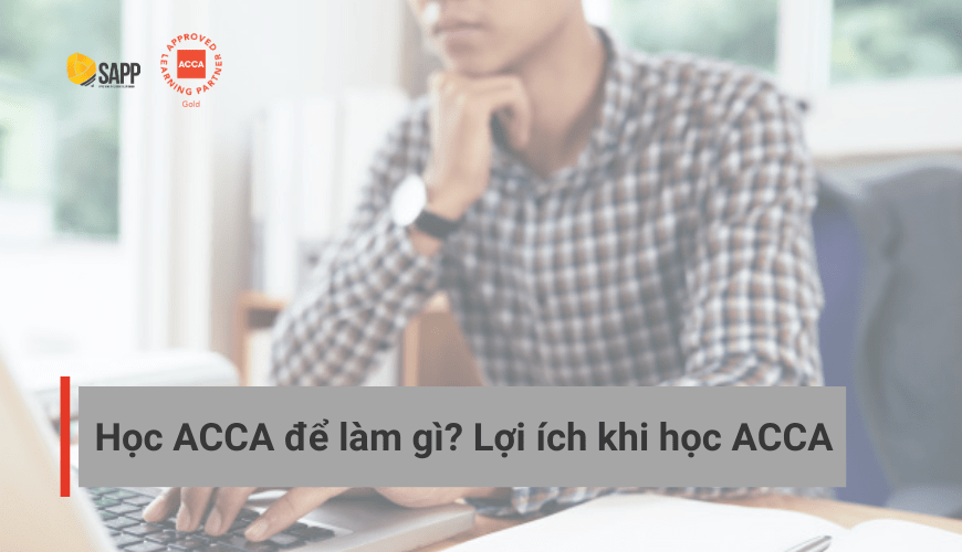 học ACCA để làm gì SAPP.edu.vn