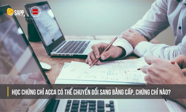Học chứng chỉ ACCA có thể chuyển đổi sang bằng cấp, chứng chỉ nào?