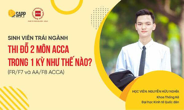 Cách thi đỗ 2 môn ACCA trong 1 kỳ của sinh viên trái ngành Nguyễn Hữu nghĩa