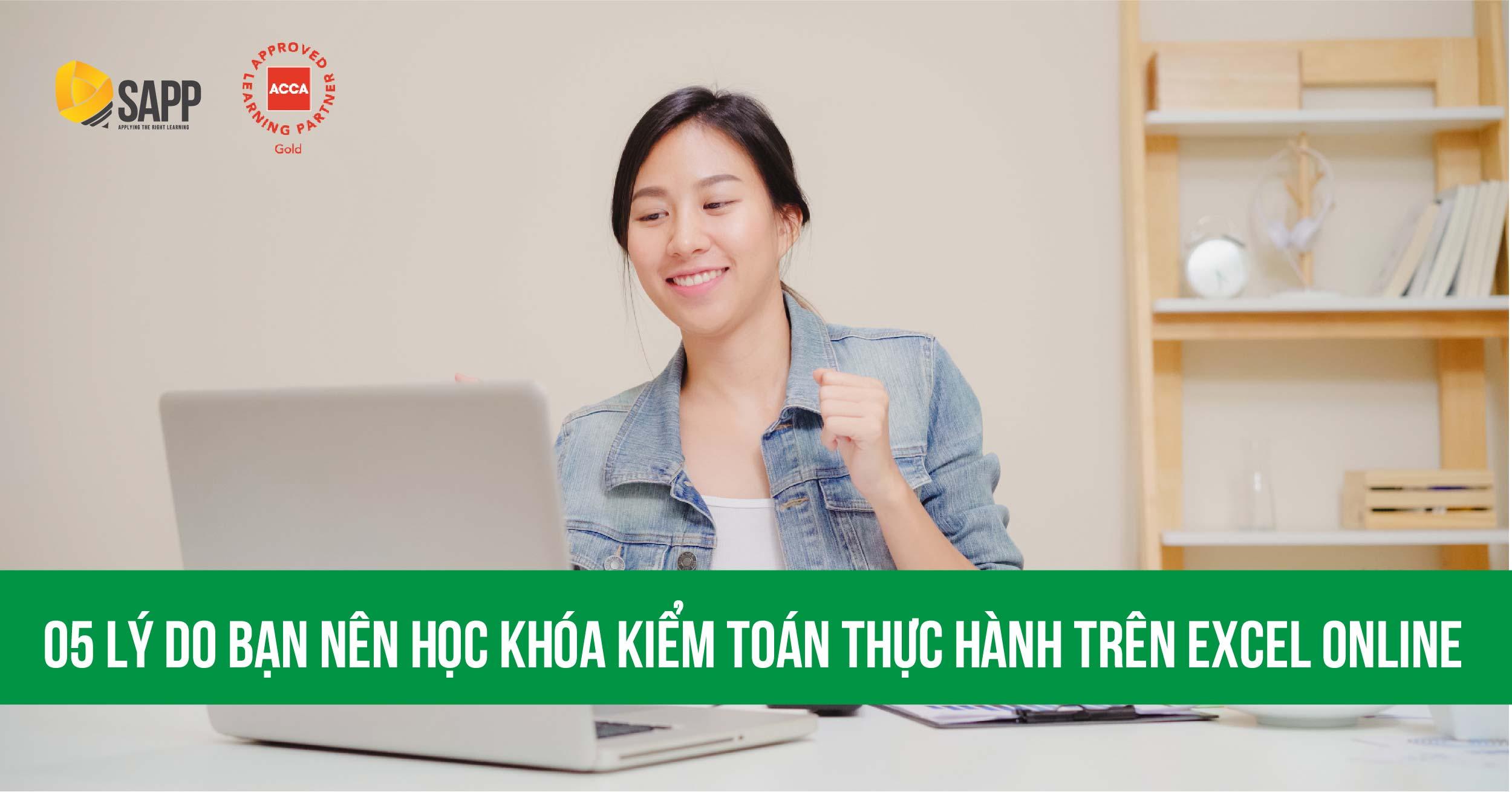 05 Lý Do Bạn Nên Học Học Khóa Kiểm Toán Thực Hành Trên Excel Online