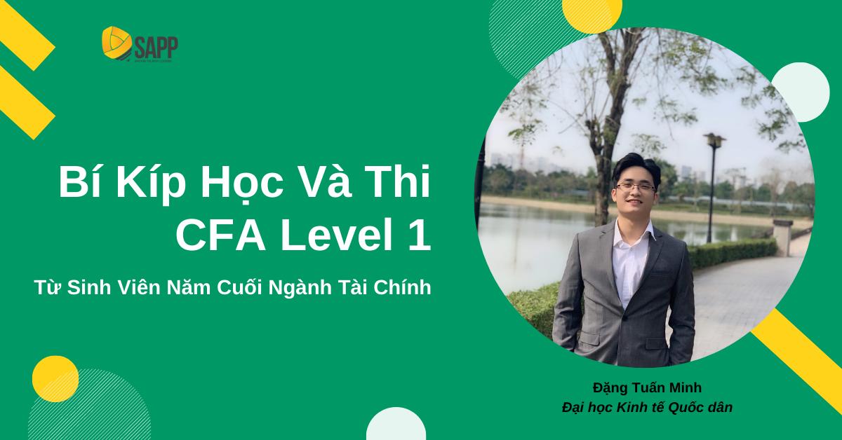 Bí Kíp Học Và Thi CFA Level 1 Từ Sinh Viên Năm Cuối Ngành Tài Chính
