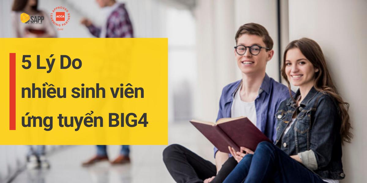 5 lý do nhiều sinh viên ứng tuyển BIG4