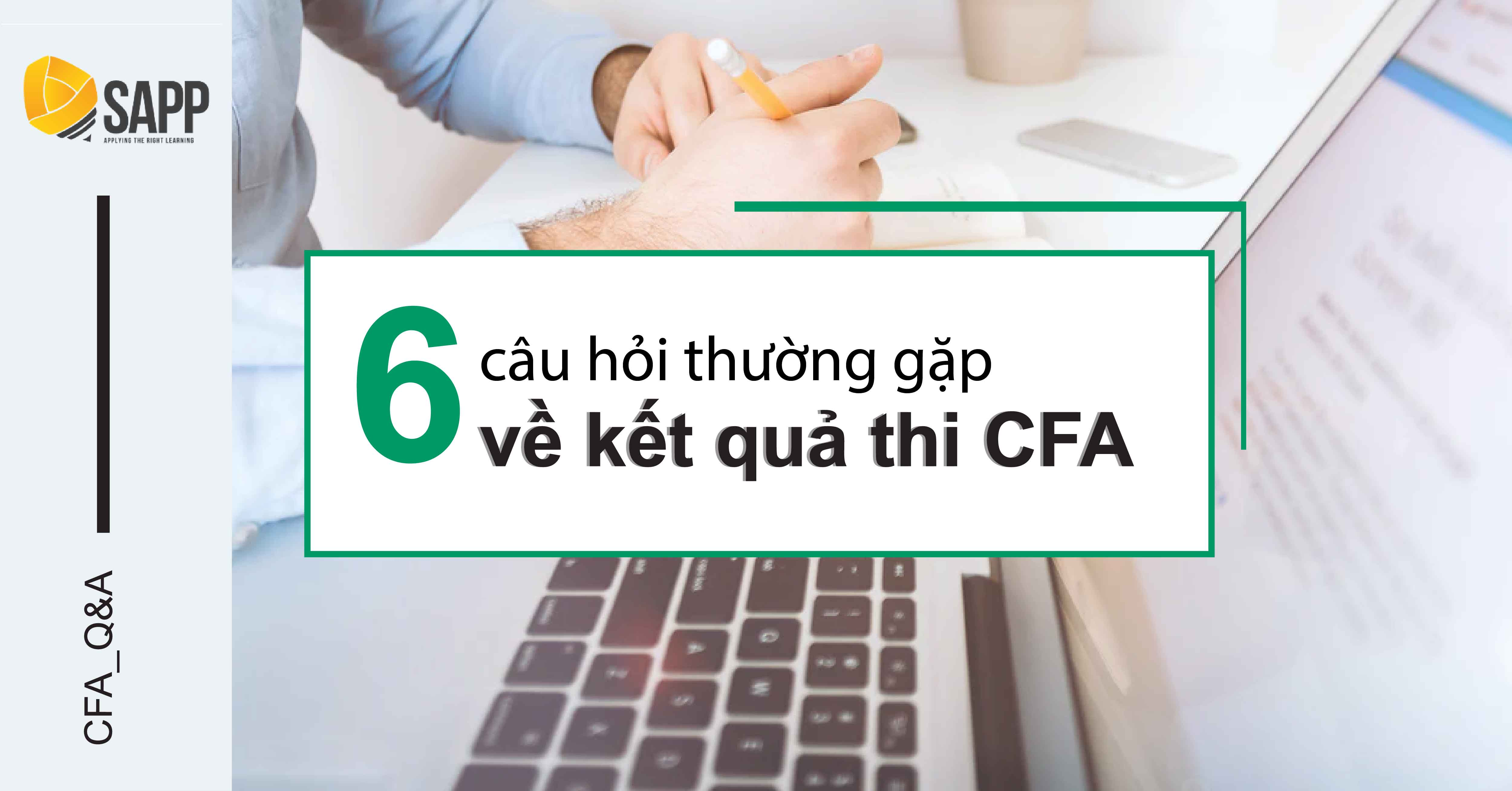 6 câu hỏi thường gặp về kết quả thi CFA