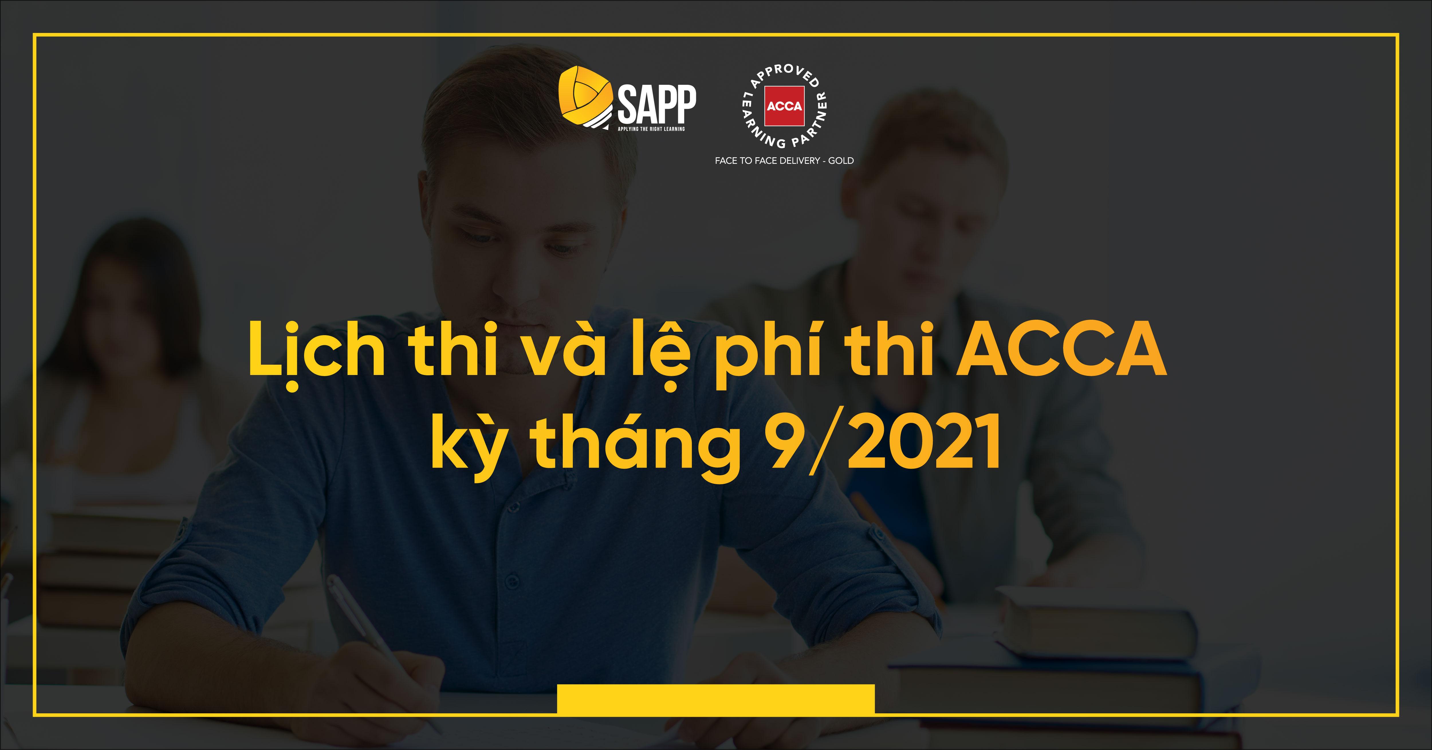 Lệ Phí Thi Và Lịch Thi ACCA Kỳ Tháng 9 Năm 2021 [Mới Nhất]