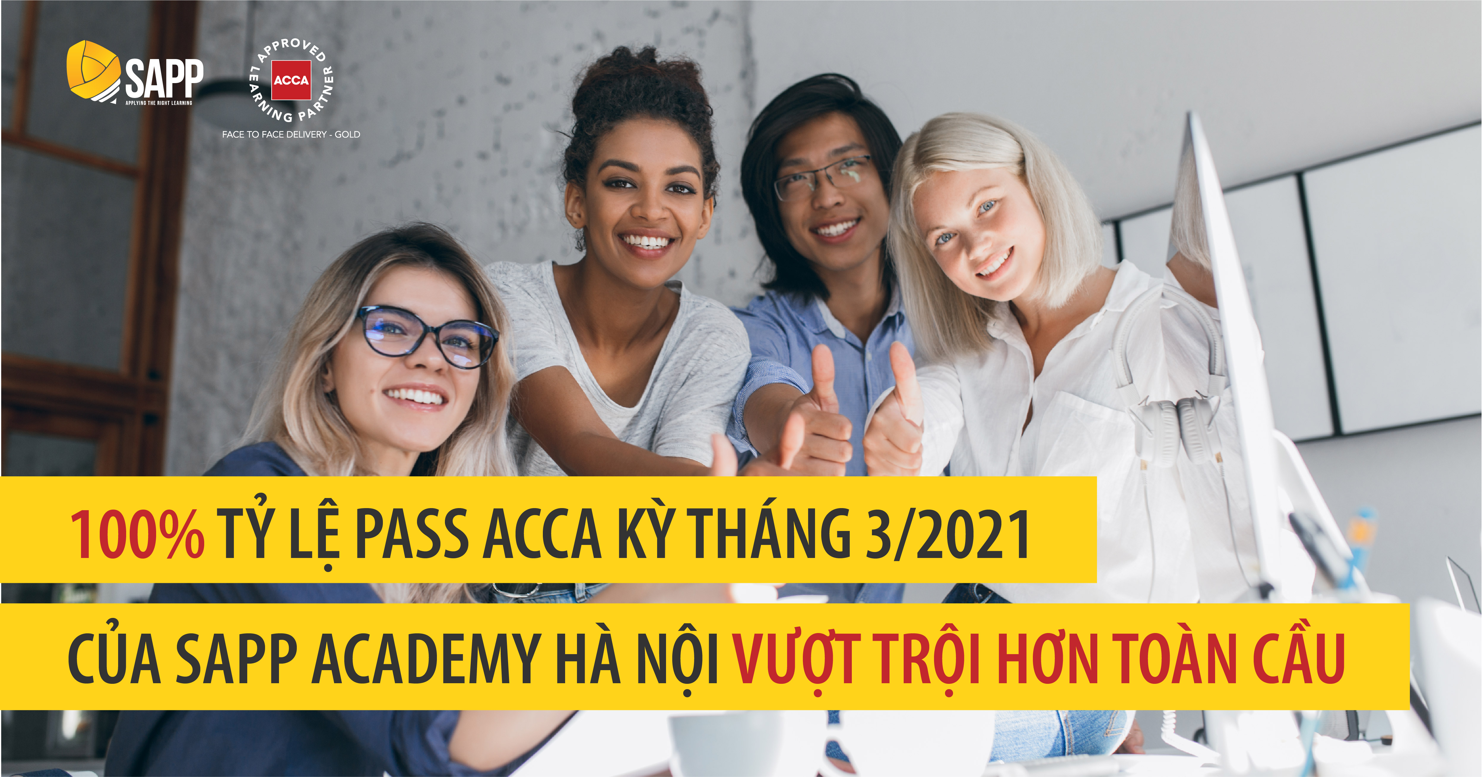 100% tỷ lệ pass ACCA Kỳ tháng 3/2021 của SAPP Academy Hà Nội vượt trội hơn toàn cầu