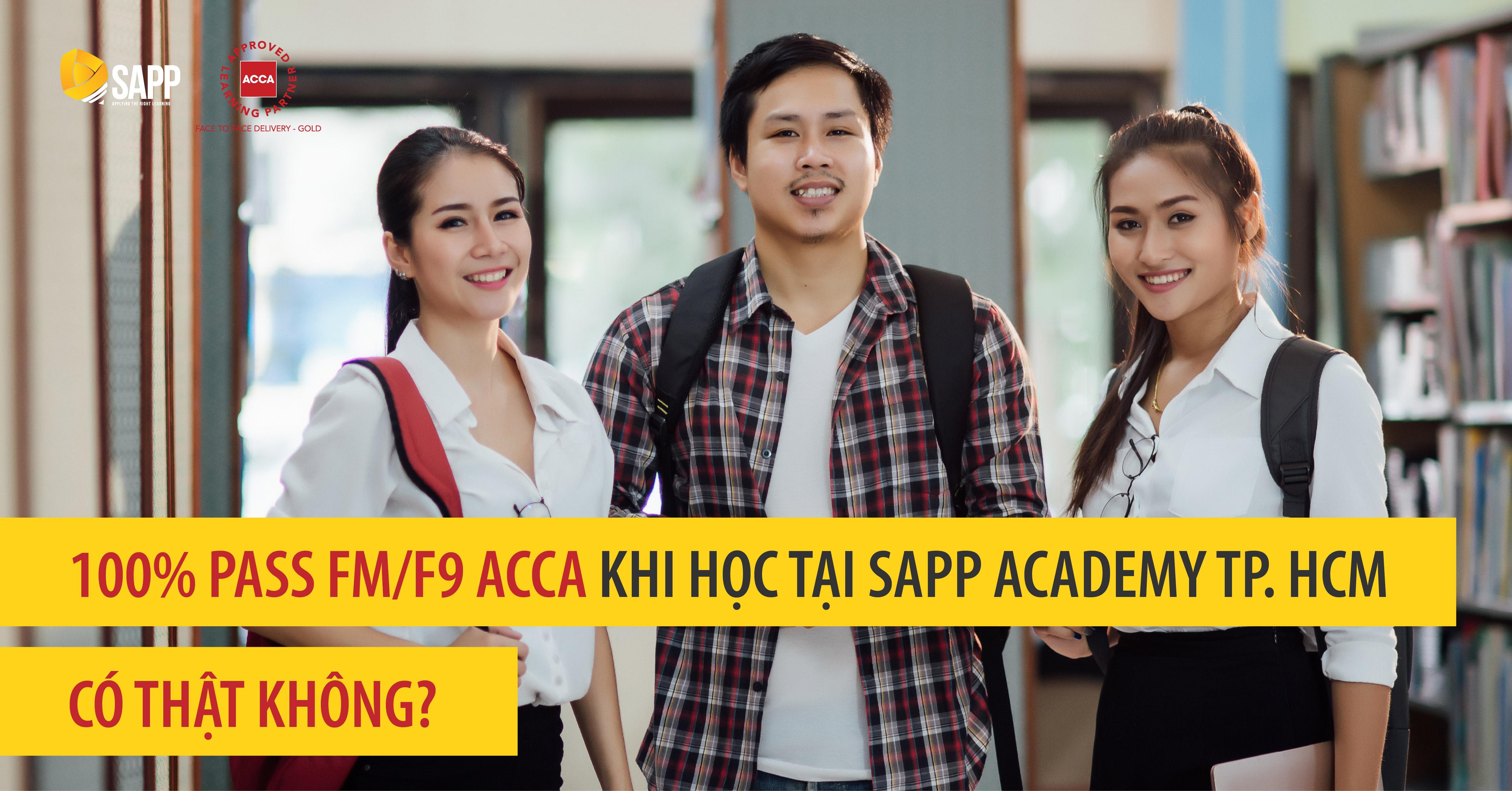 100% pass FM/F9 ACCA khi học tại SAPP Academy TP. HCM - Có thật không?
