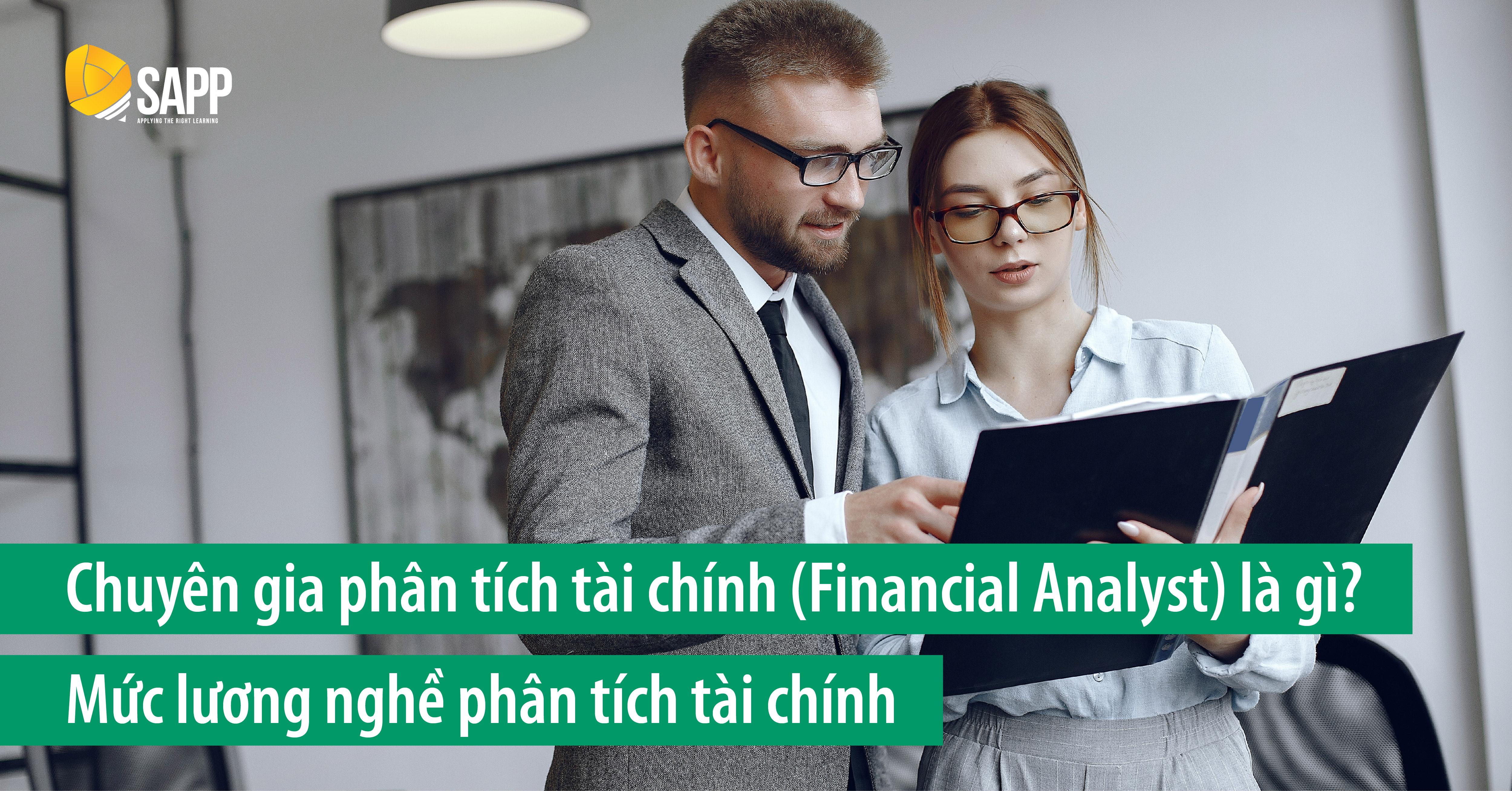 Chuyên Gia Phân Tích Tài Chính (Financial Analyst) Là Gì? Mức Lương Nghề Phân Tích Tài Chính