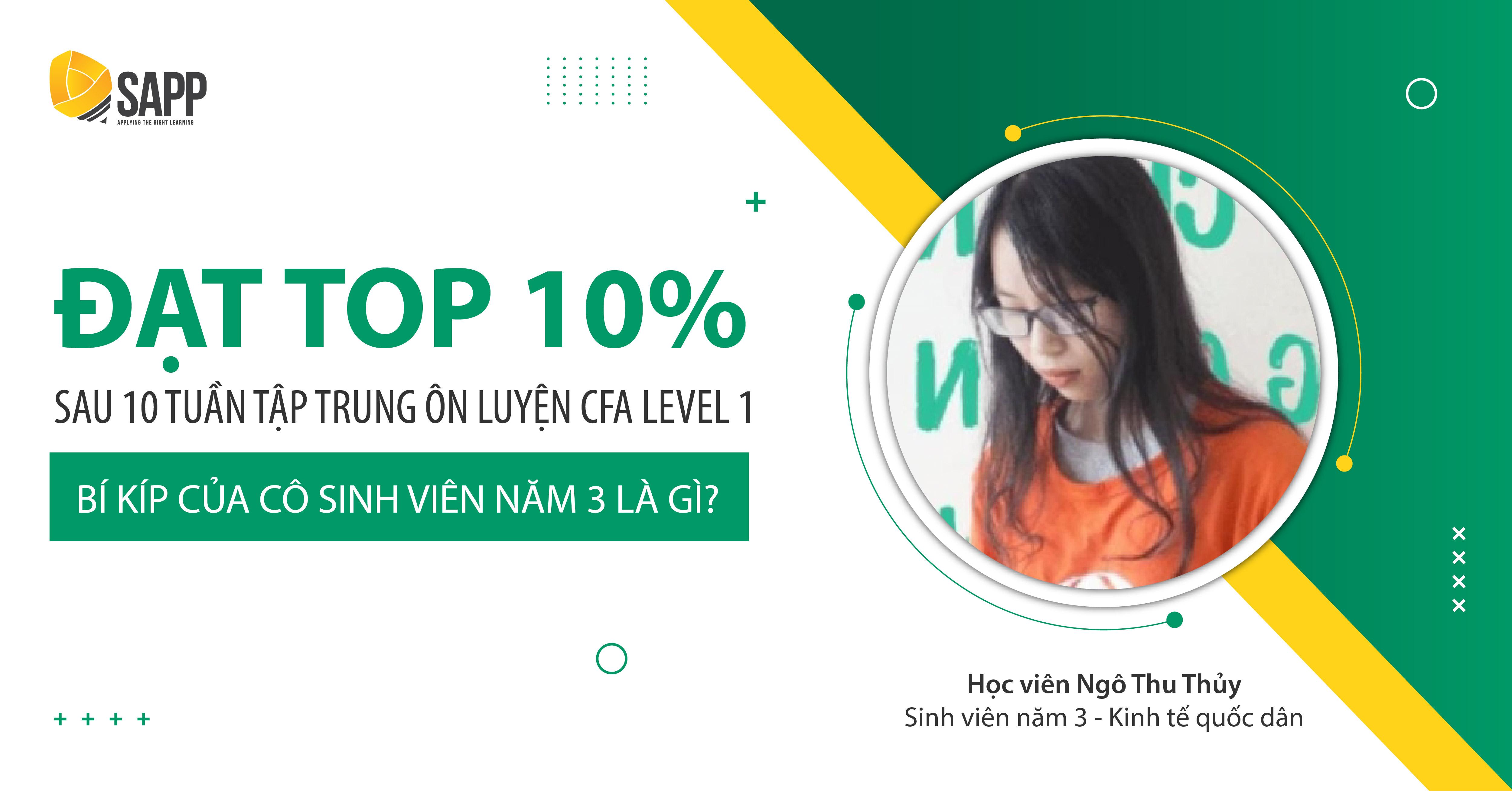Đạt Top 10% Sau 10 Tuần Tập Trung Ôn Luyện CFA Level 1 - Bí Kíp Của Cô Sinh Viên Năm 3 Là Gì?