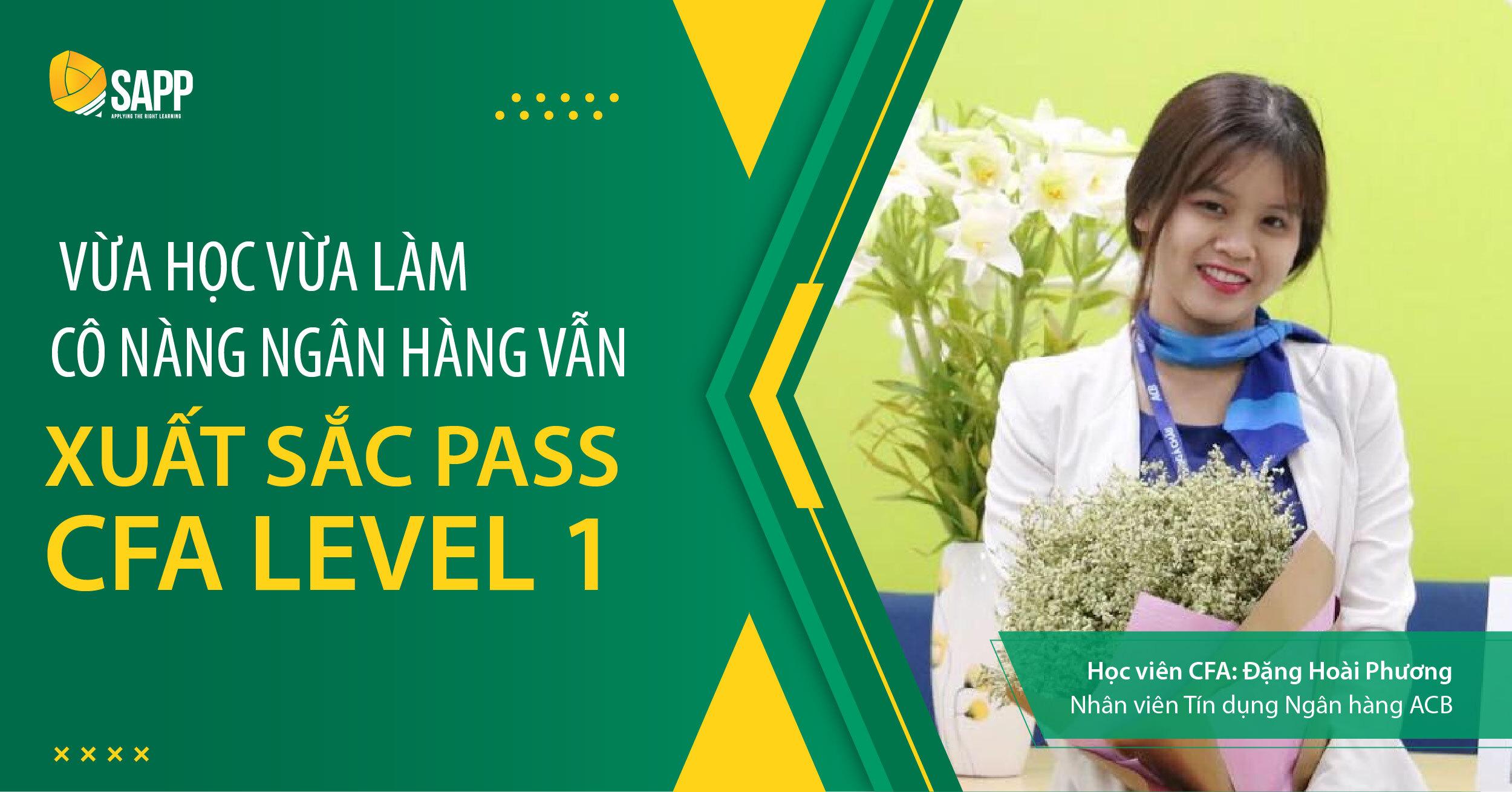 Vừa Học Vừa Làm, Cô Nàng Ngân Hàng Vẫn Xuất Sắc Pass CFA Level 1