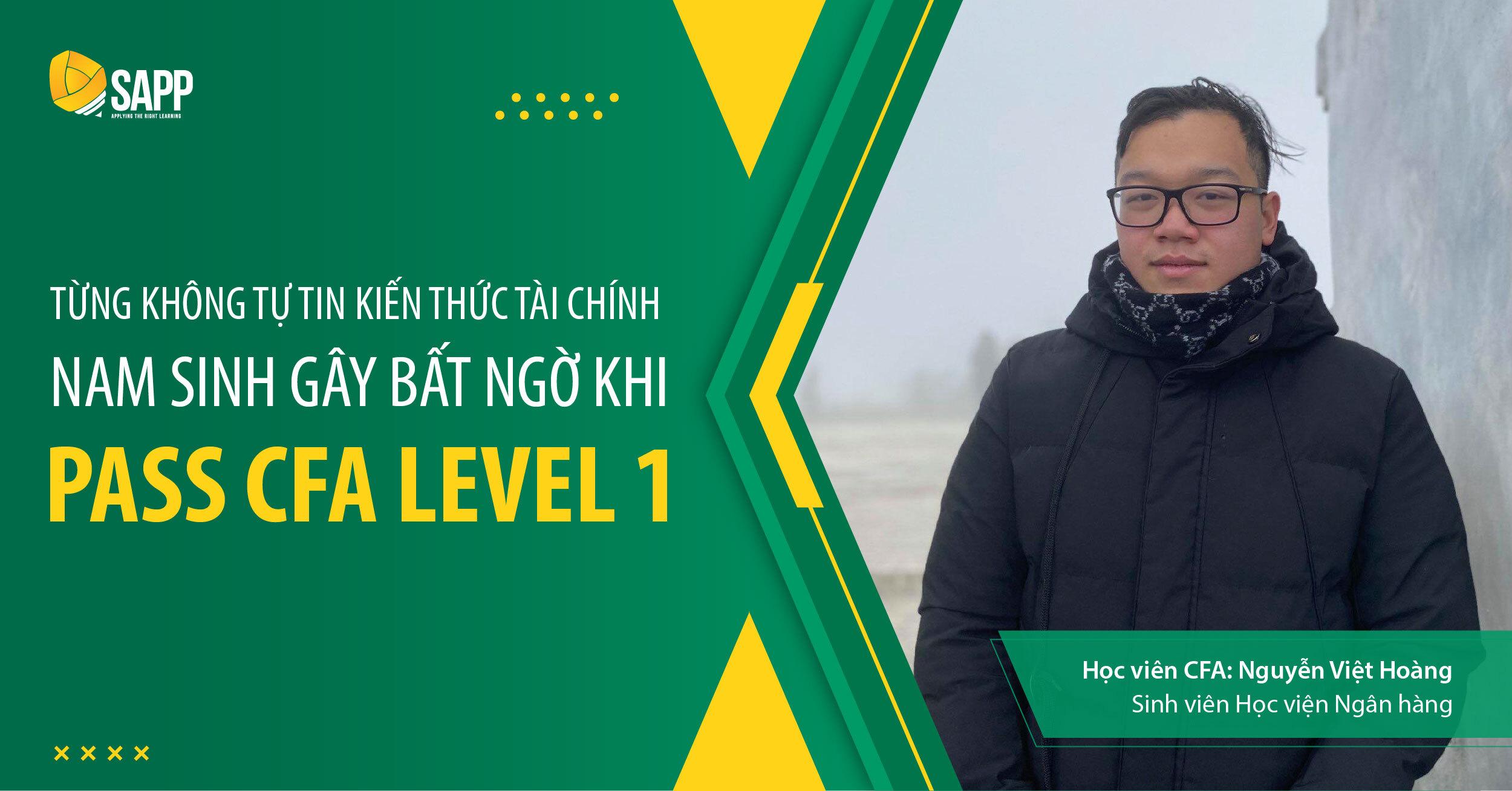 Từng Không Tự Tin Kiến Thức Tài Chính, Nam Sinh Gây Bất Ngờ Khi Pass CFA Level 1