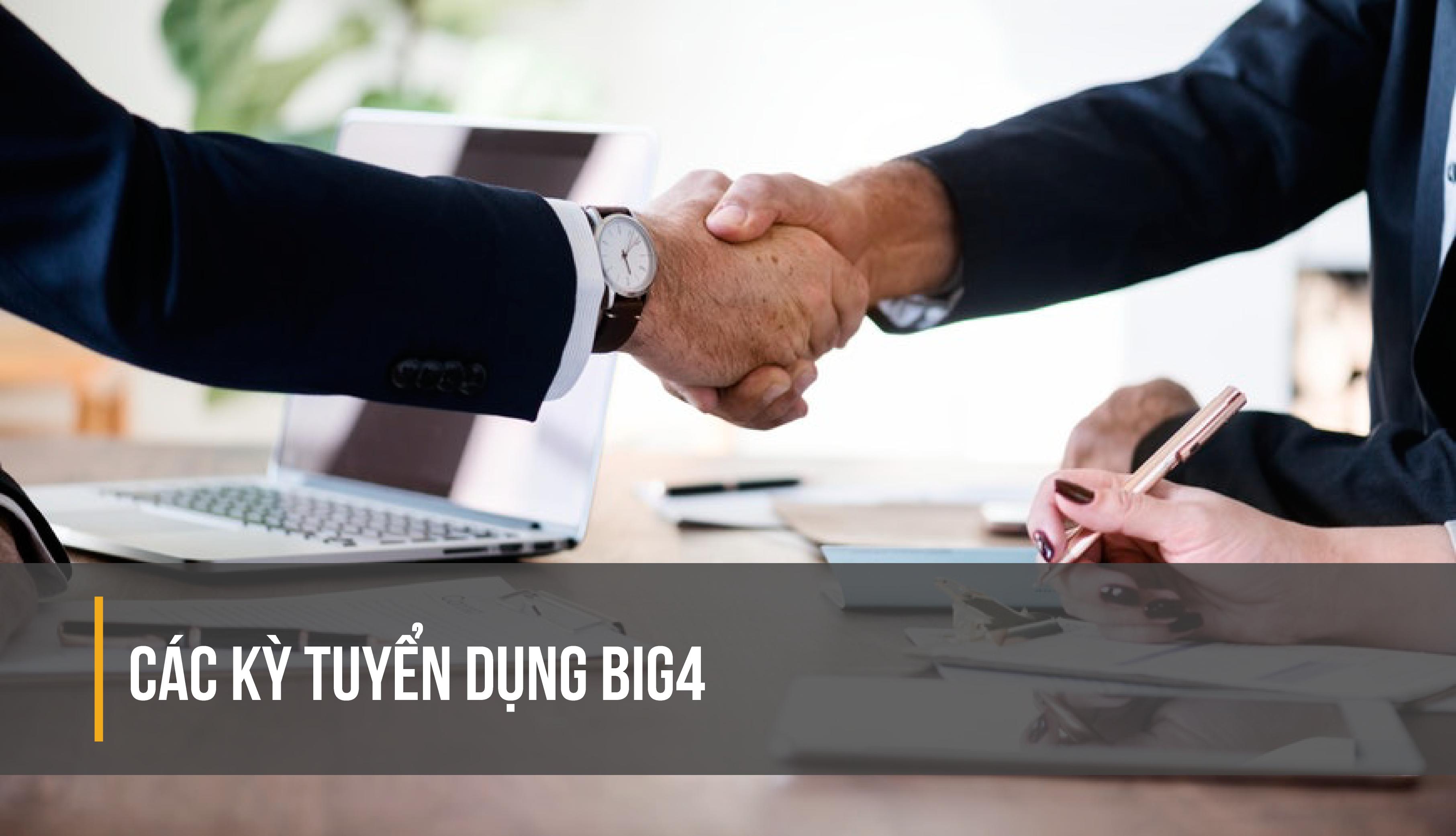 Các kỳ tuyển dụng BIG4-01