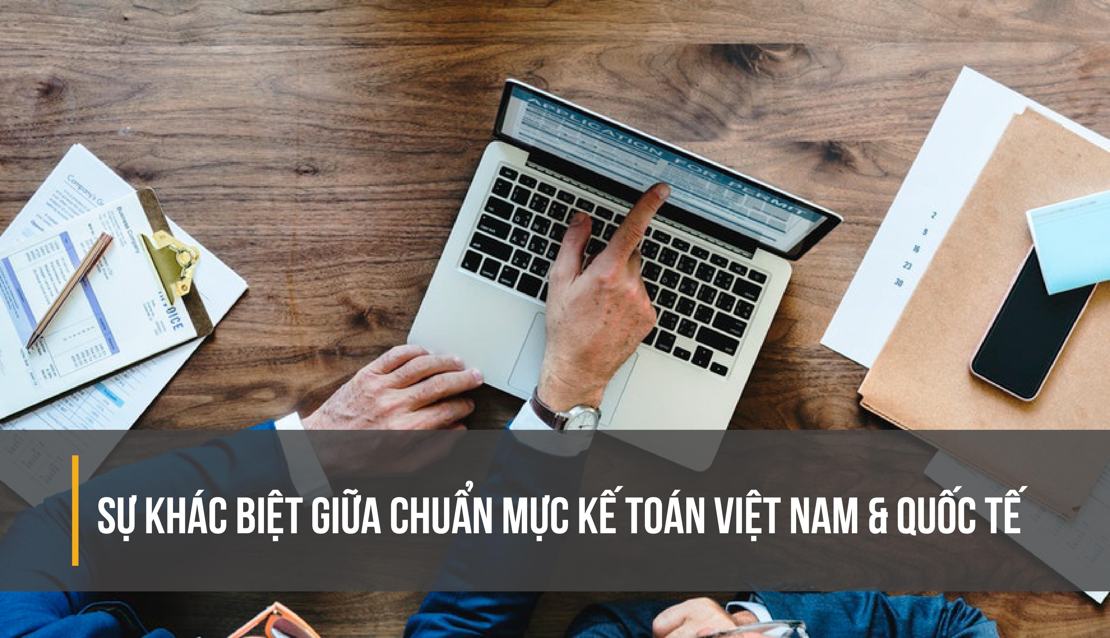 Sự khác biệt giữa chuẩn mực kế toán Việt Nam và quốc tế-01