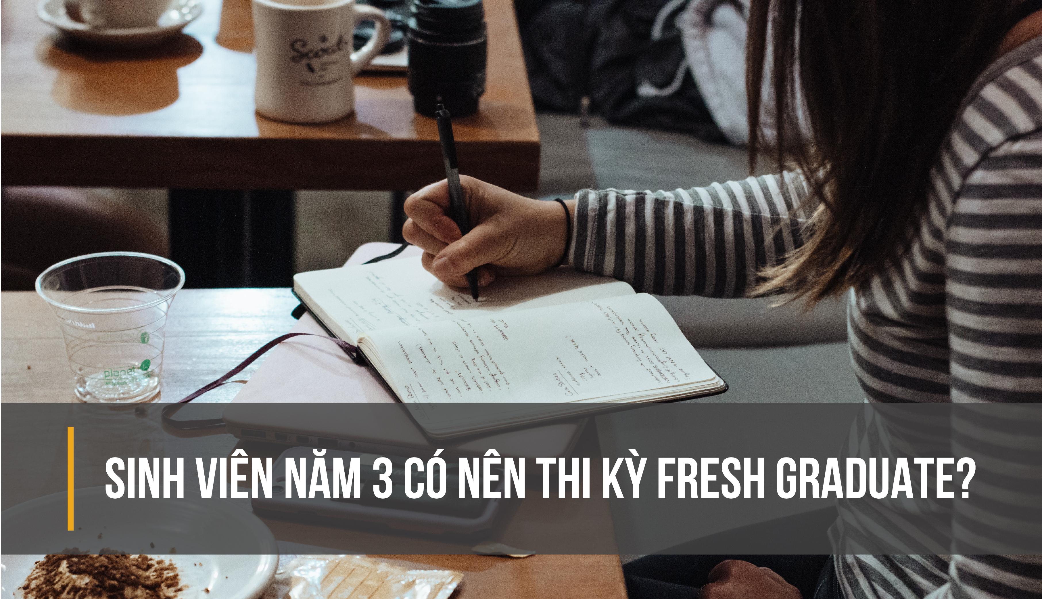 Sinh viên năm 3 có nên thi Fresh-01