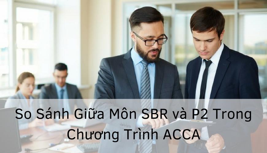 So Sánh Giữa Strategic Business Reporting & P2 ACCA Trong Chương Trình ACCA