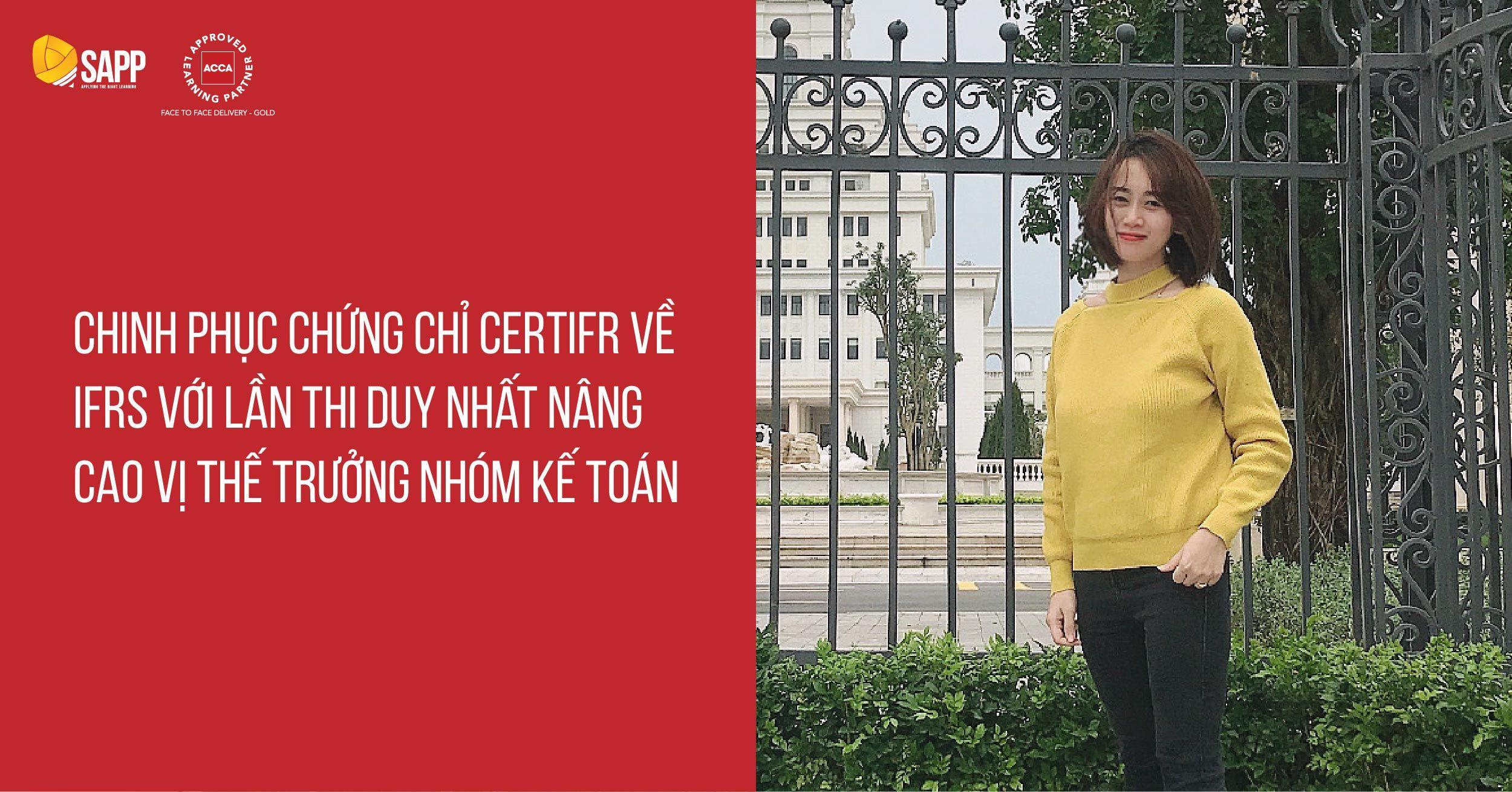 Thi đỗ chứng chỉ CertIFR về IFRS với lần thi duy nhất, trưởng nhóm kế toán Nguyễn Thị Thuý Dung đã làm như thế nào?