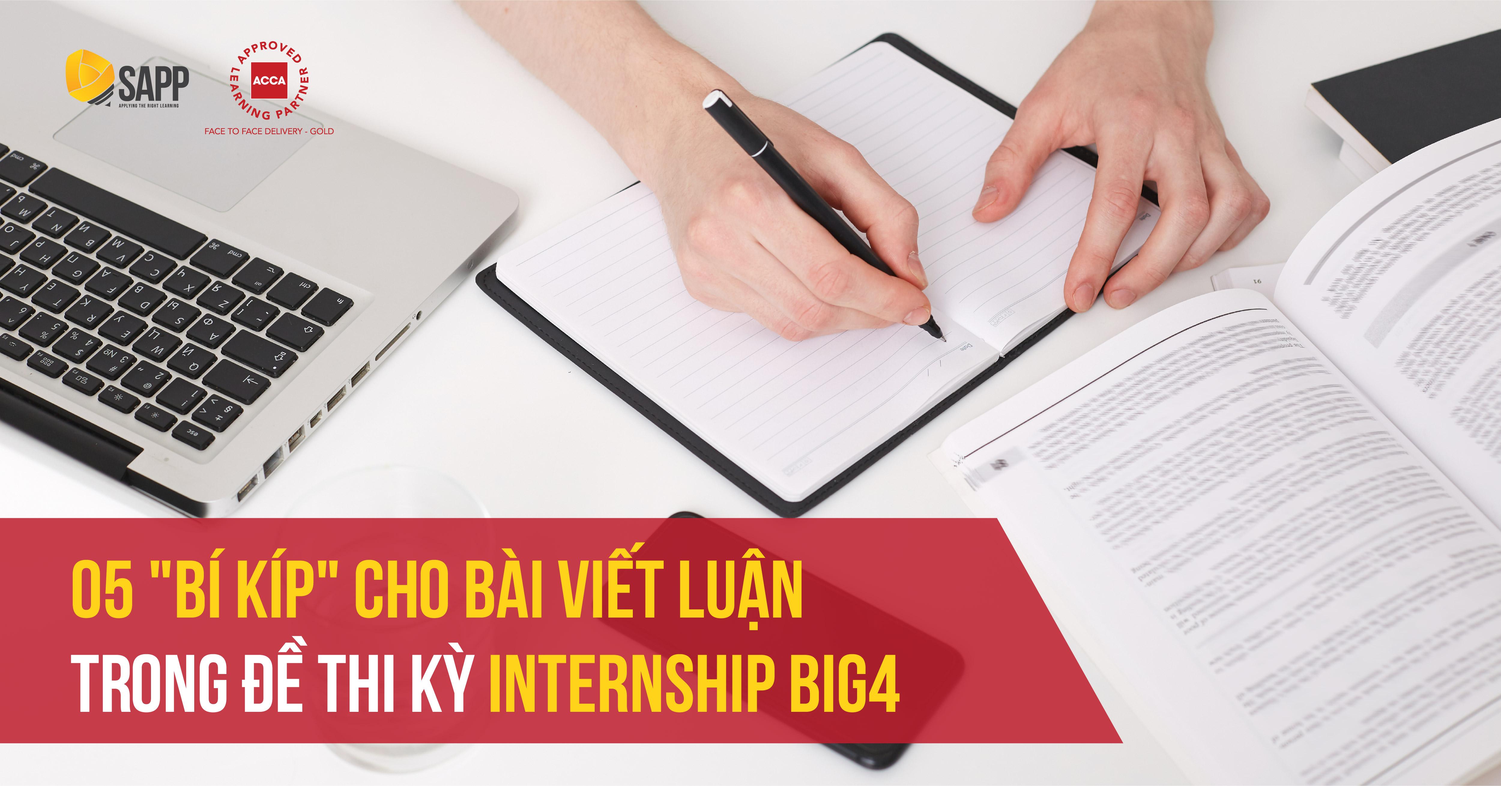 Bí kíp cho bài viết luận kỳ Internship BIG4