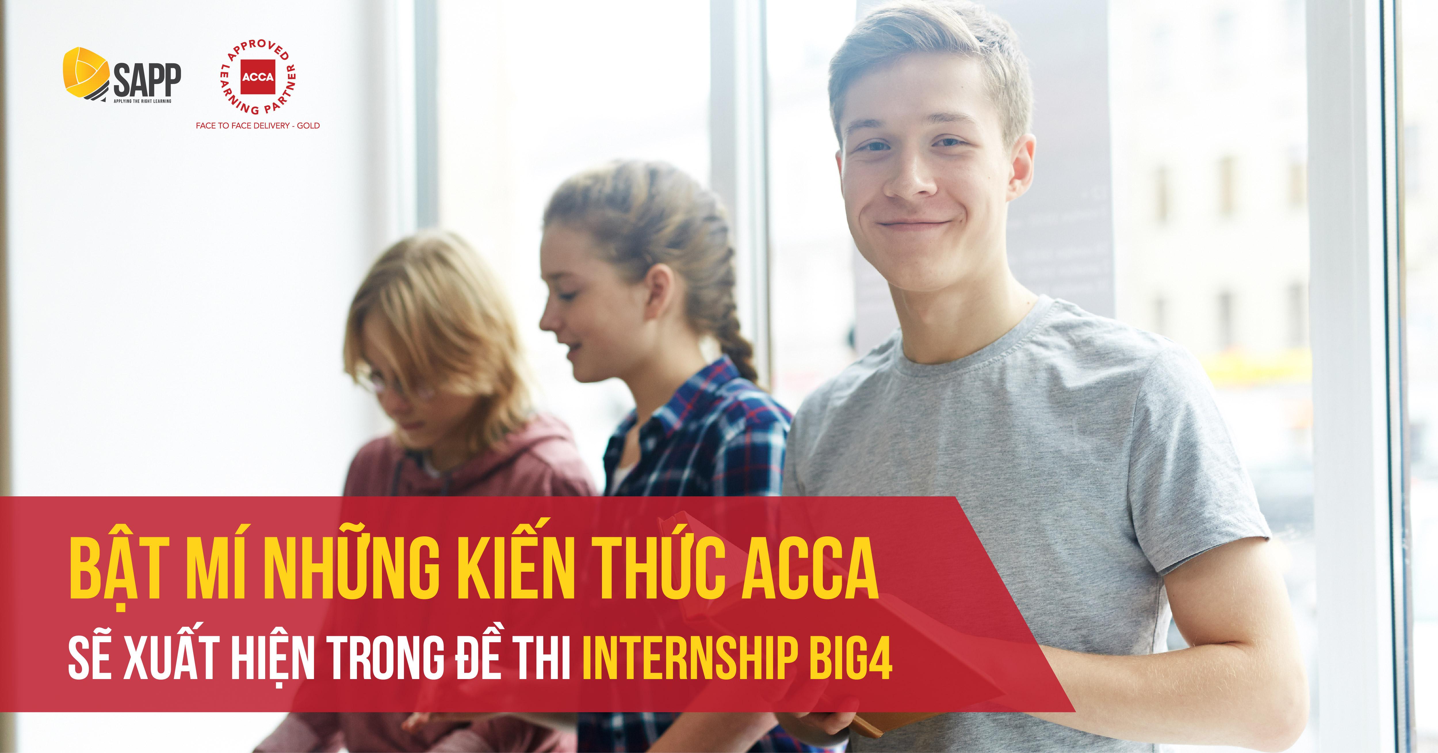 Bật mí những kiến thức ACCA sẽ xuất hiện trong đề thi Internship BIG4