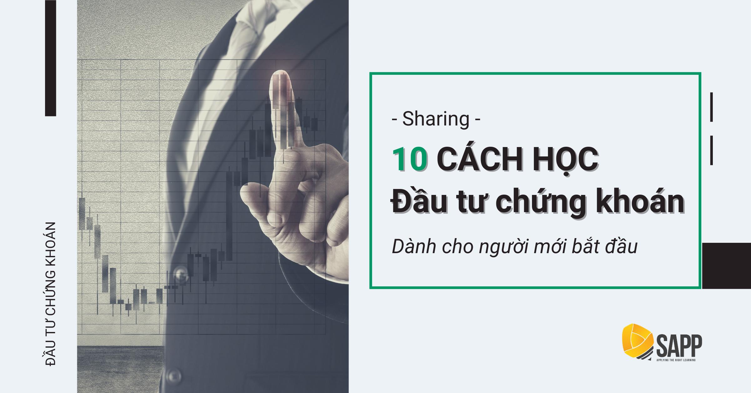 10 Cách Học Đầu Tư Chứng Khoán Cho Người Mới Bắt Đầu Hiệu Quả Nhất