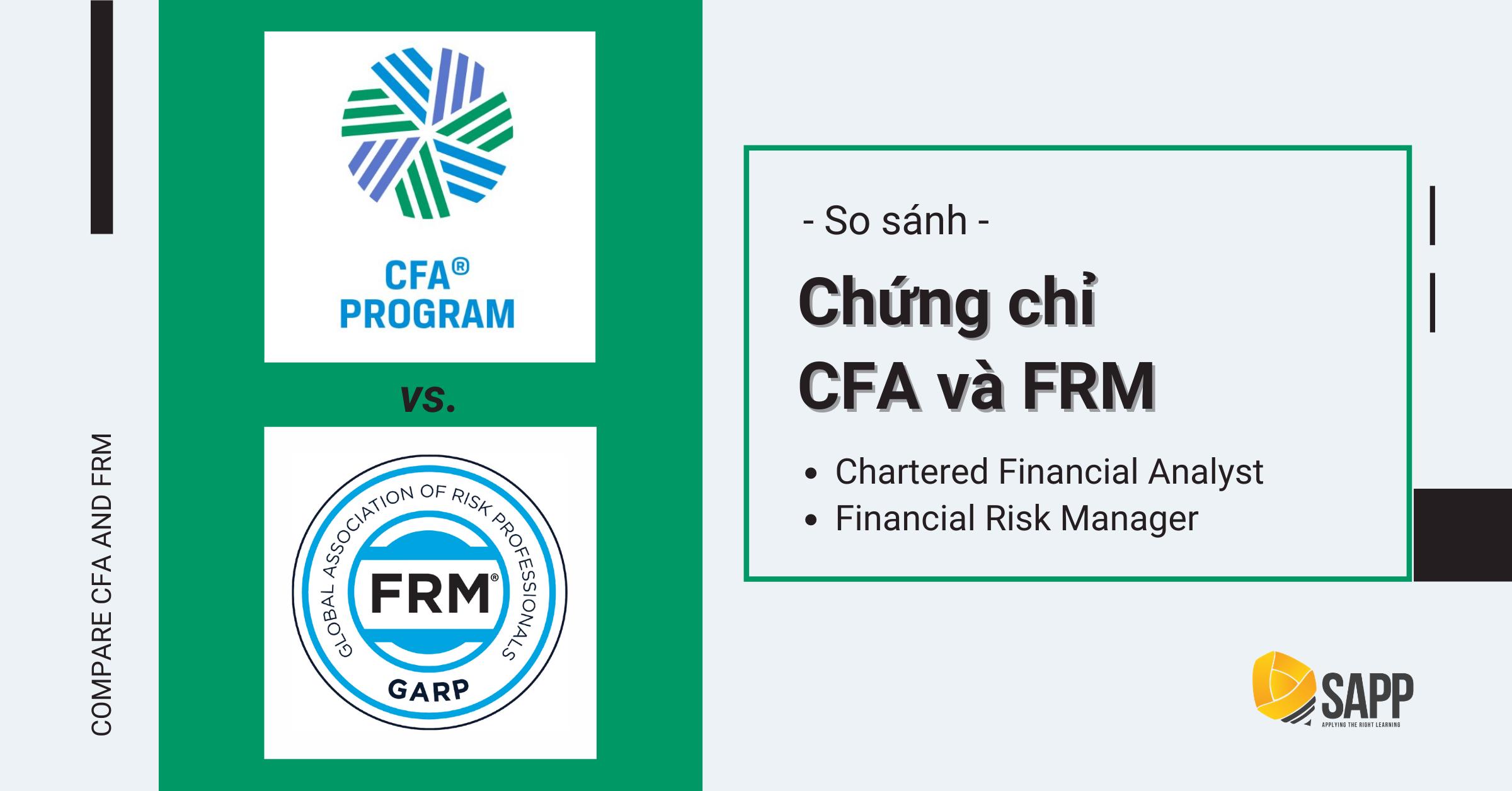 So Sánh CFA Và FRM - Chứng Chỉ Nào Phù Hợp Với Bạn?