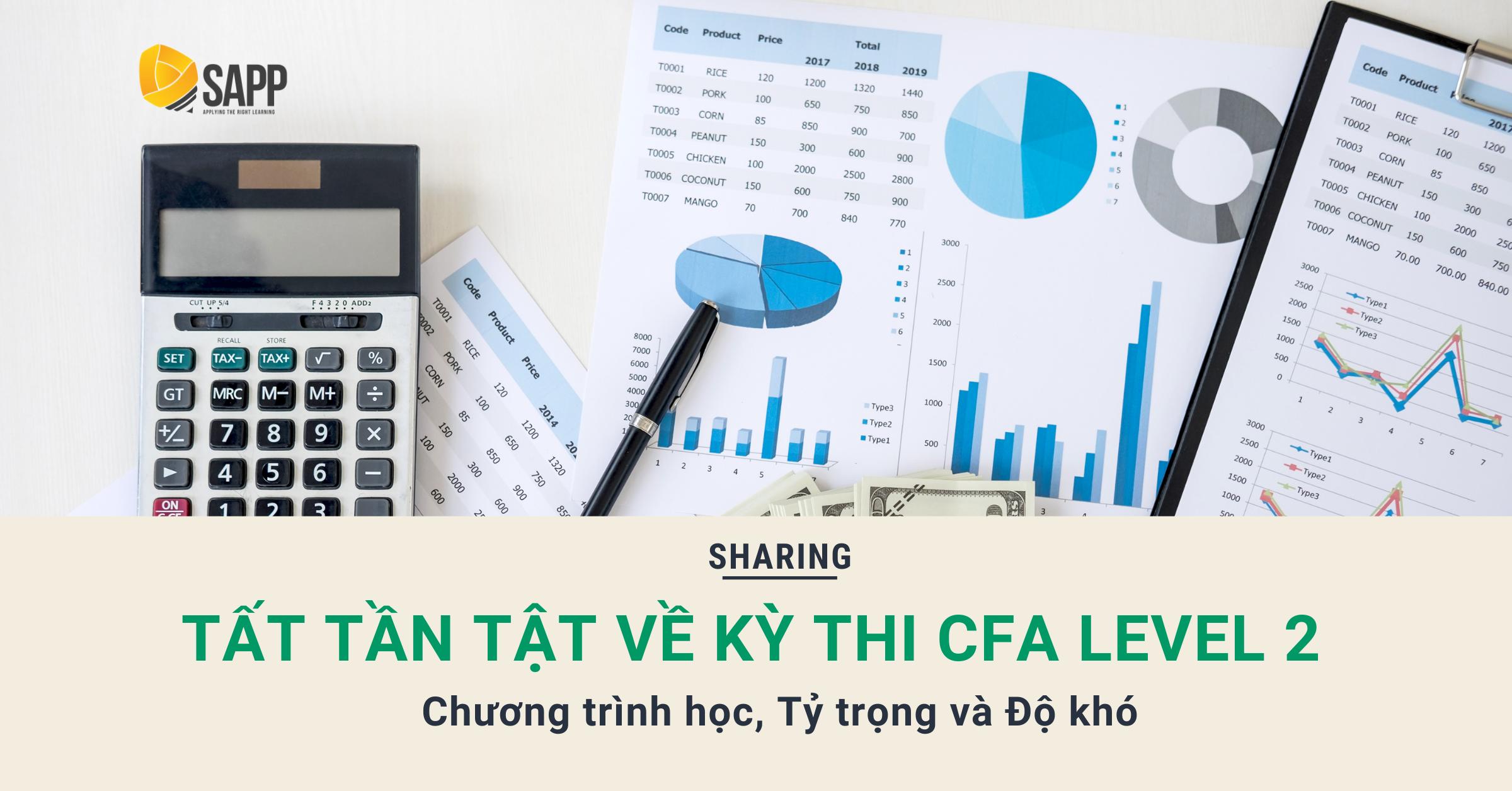 Tất Tần Tật Về Kỳ Thi CFA Level 2 - Chương Trình Học, Tỷ Trọng Và Độ Khó