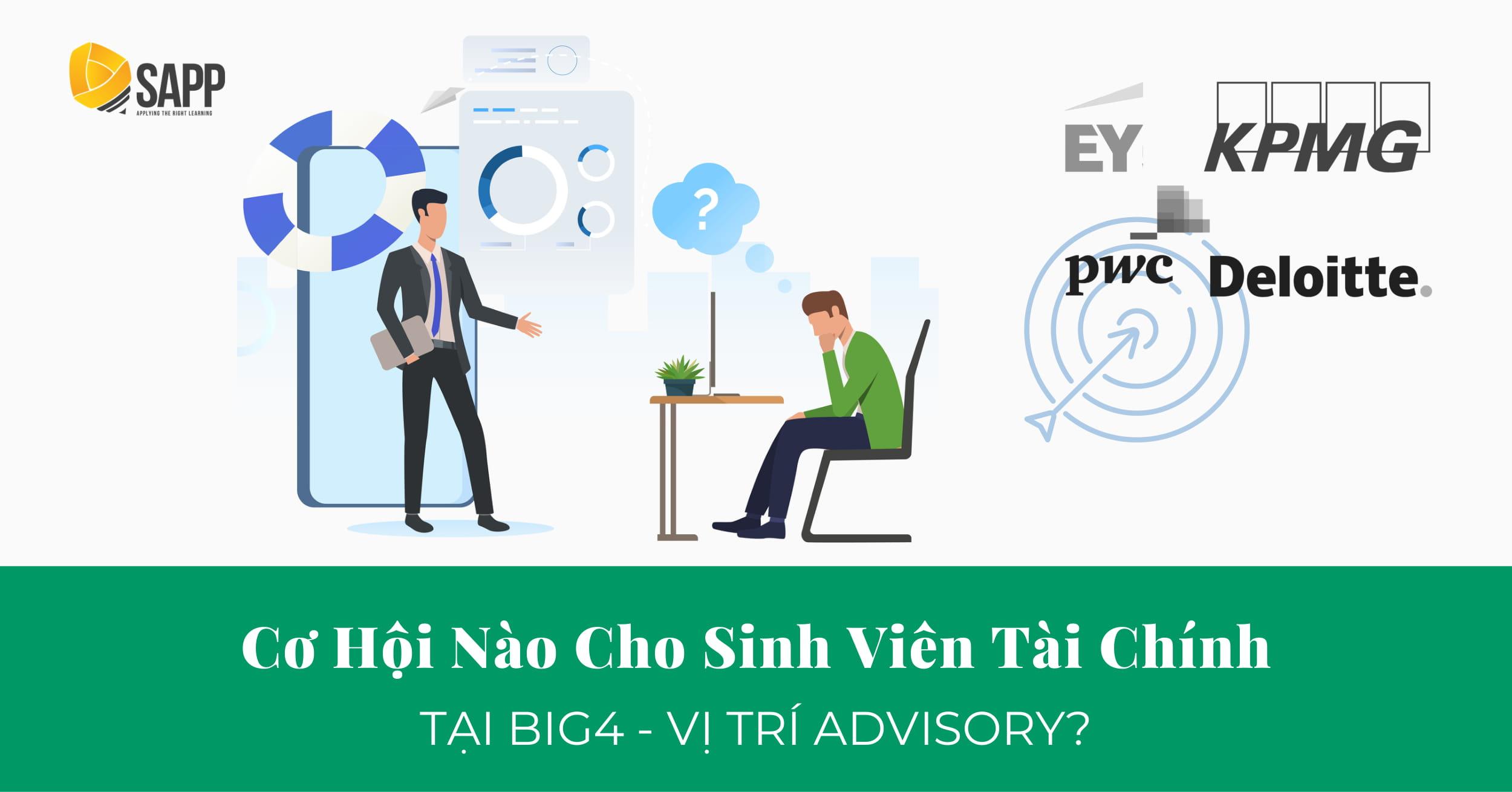Cơ Hội Nào Cho Sinh Viên Tài Chính Tại Big4 Ở Vị Trí Advisory? - SAPP Academy