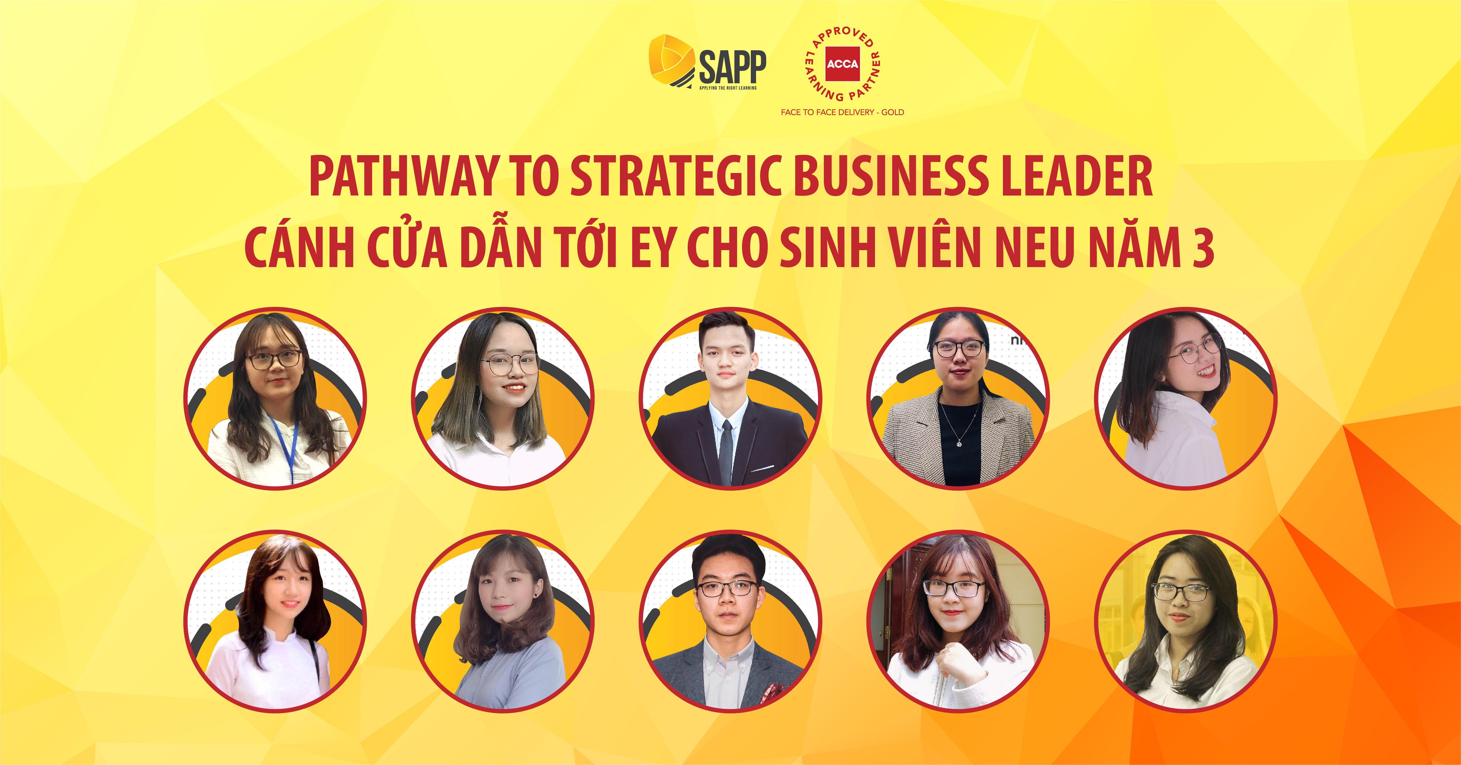 Pathway To Strategic Business Leader - Cánh Cửa Dẫn Tới EY Cho Sinh Viên NEU Ngay Từ Năm 3