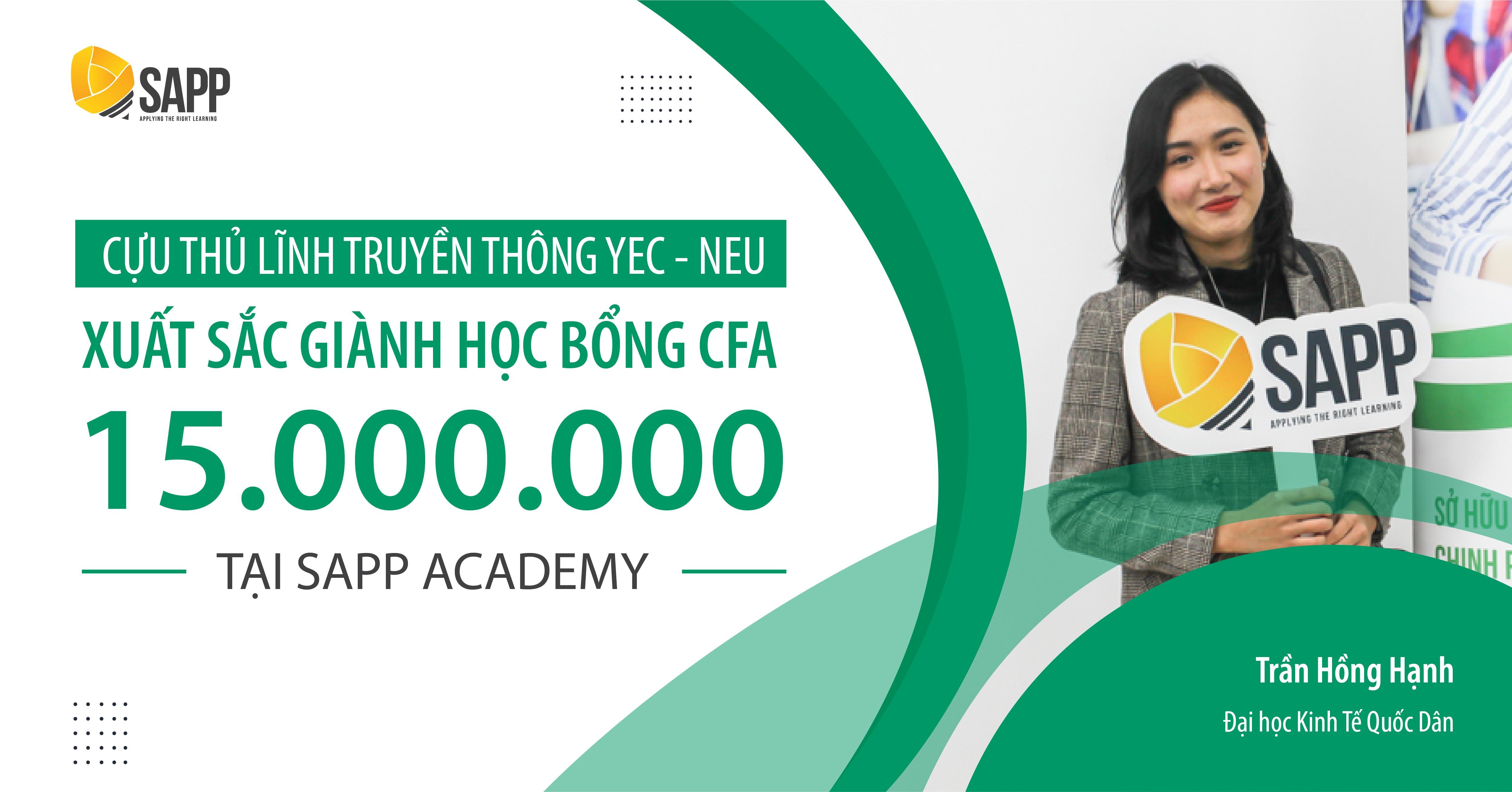 Cựu thủ lĩnh truyền thông YEC - NEU xuất sắc giành học bổng CFA 15.000.000 VNĐ tại SAPP Academy