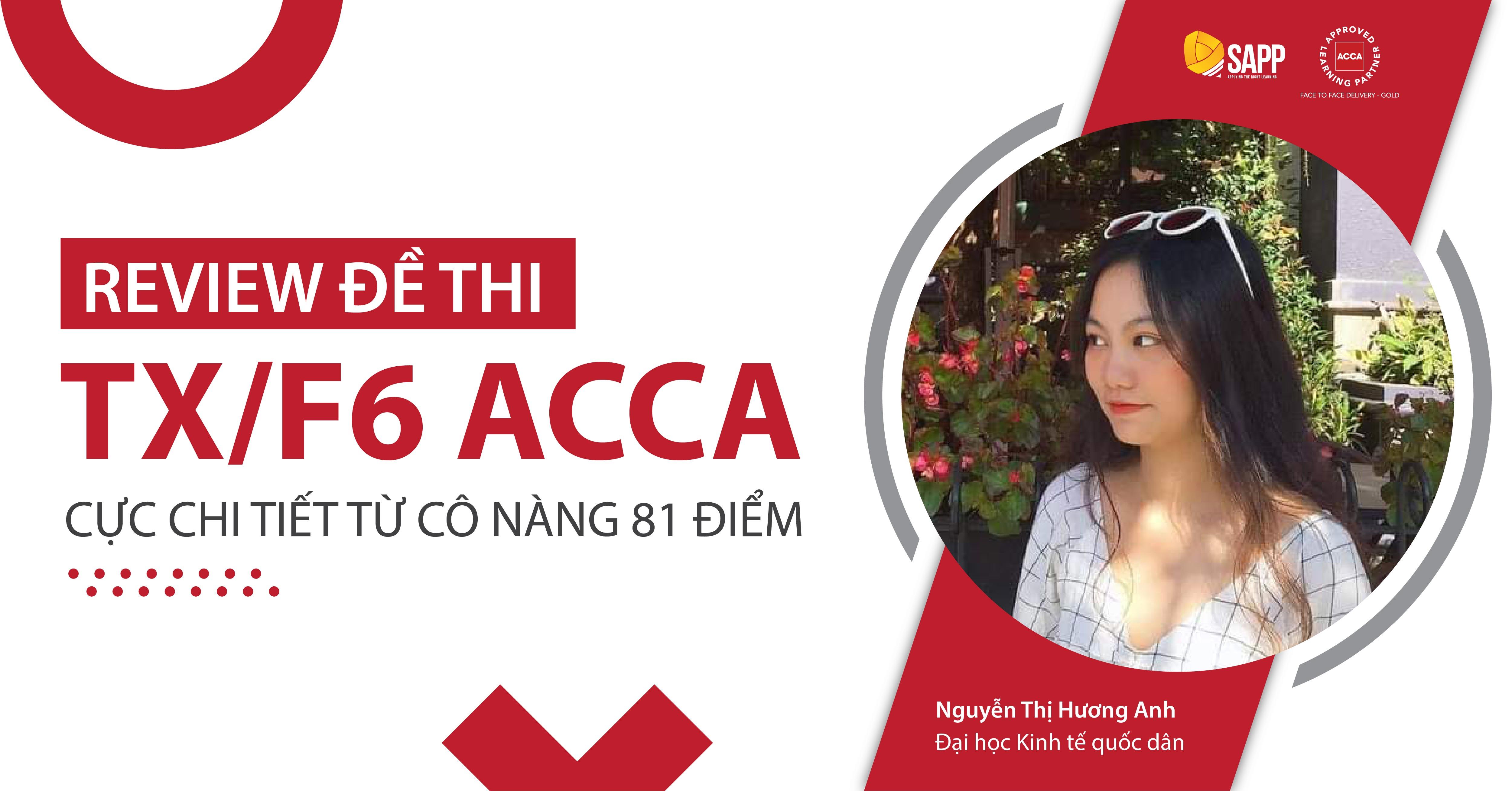 Review đề thi TX/F6 ACCA cực chi tiết từ cô nàng 81 điểm - Hương Anh