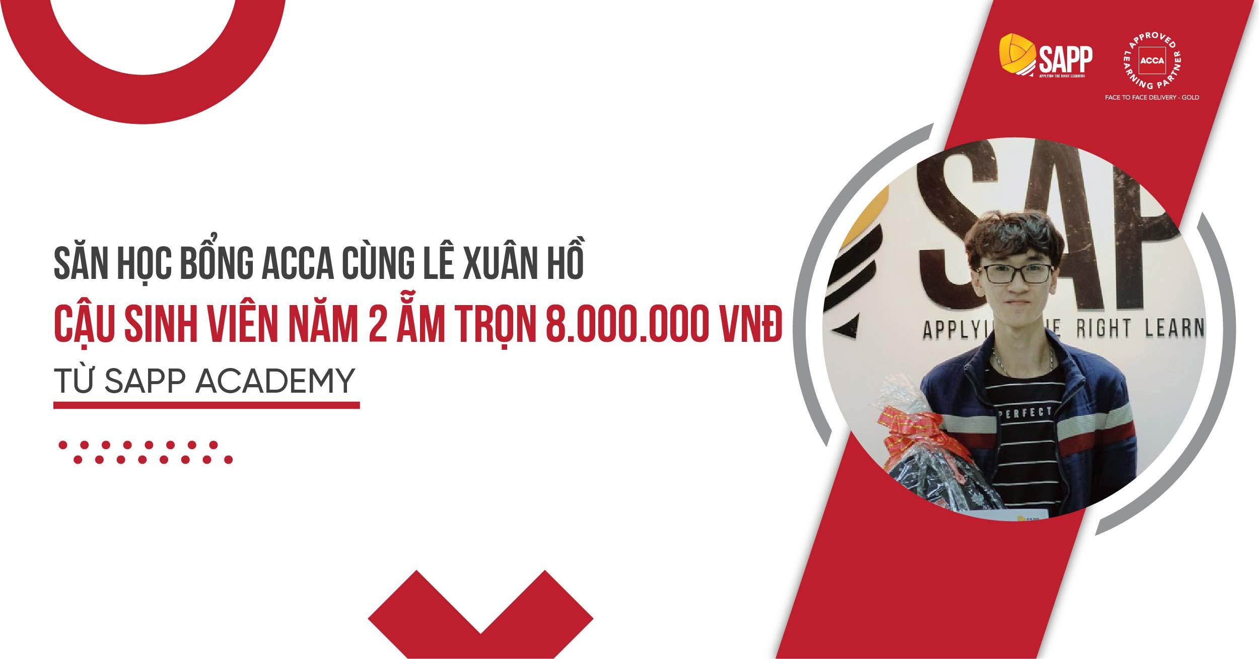 CẬU SINH VIÊN NĂM 2 ẴM TRỌN HỌC BỔNG ACCA 8.000.000Đ TỪ SAPP ACADEMY