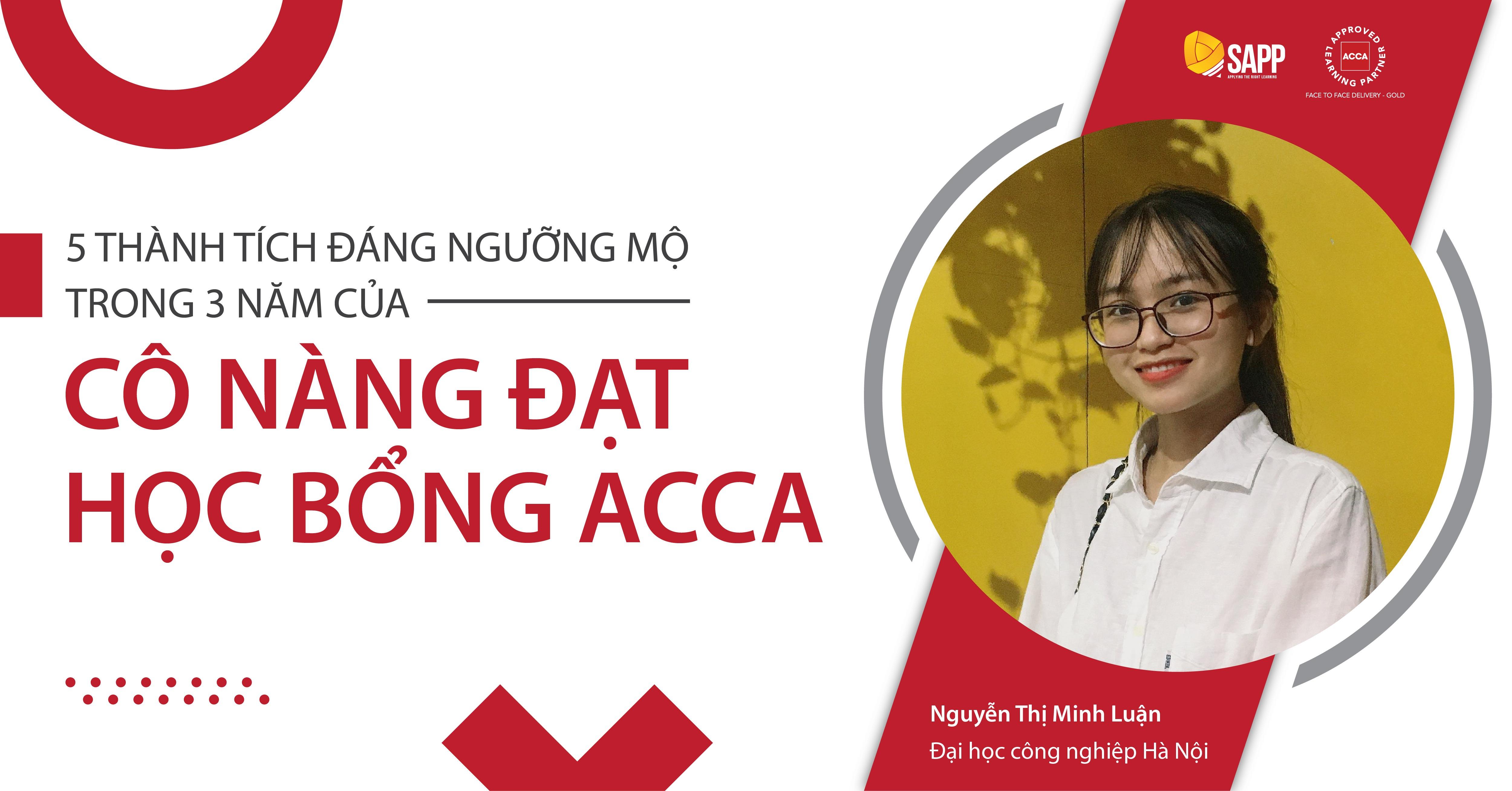 5 thành tích đáng ngưỡng mộ trong 3 năm của Minh Luận - cô nàng đạt học bổng ACCA 100%
