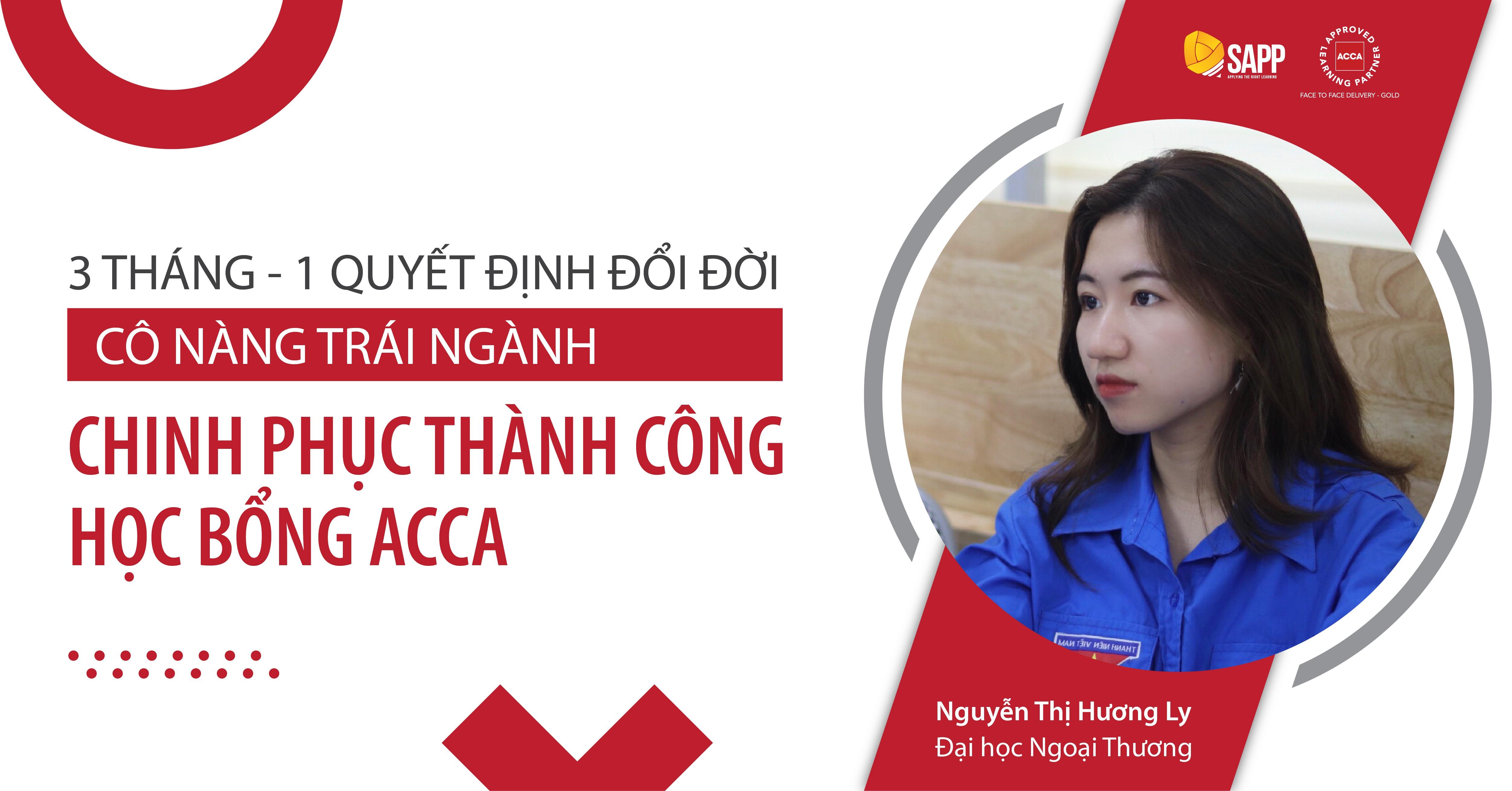 3 tháng - 1 quyết định đổi đời, cô nàng trái ngành chinh phục thành công học bổng ACCA 100%