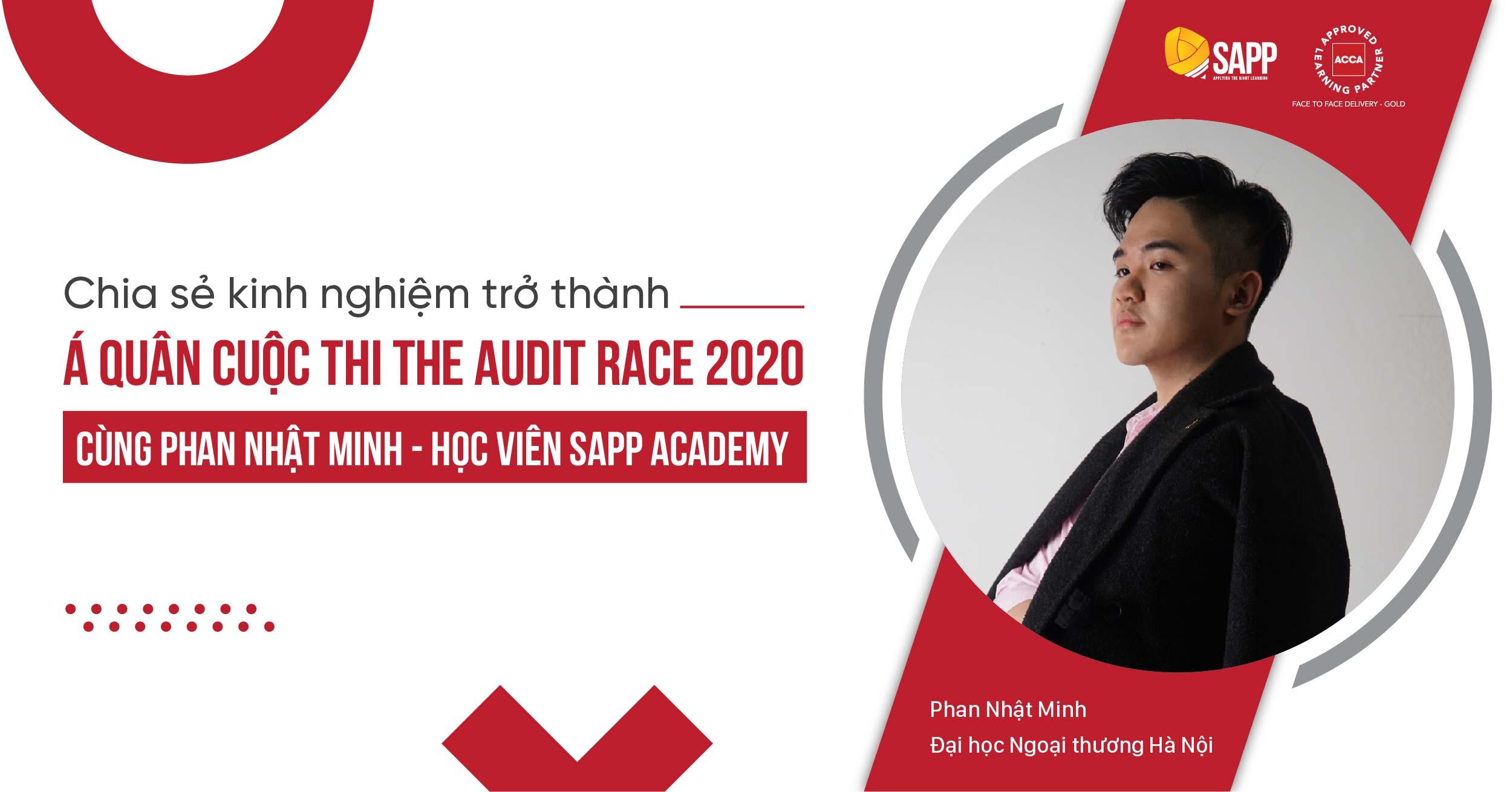 Kinh nghiệm trở thành Á Quân cuộc thi The Audit Race 2020 cùng Phan Nhật Minh