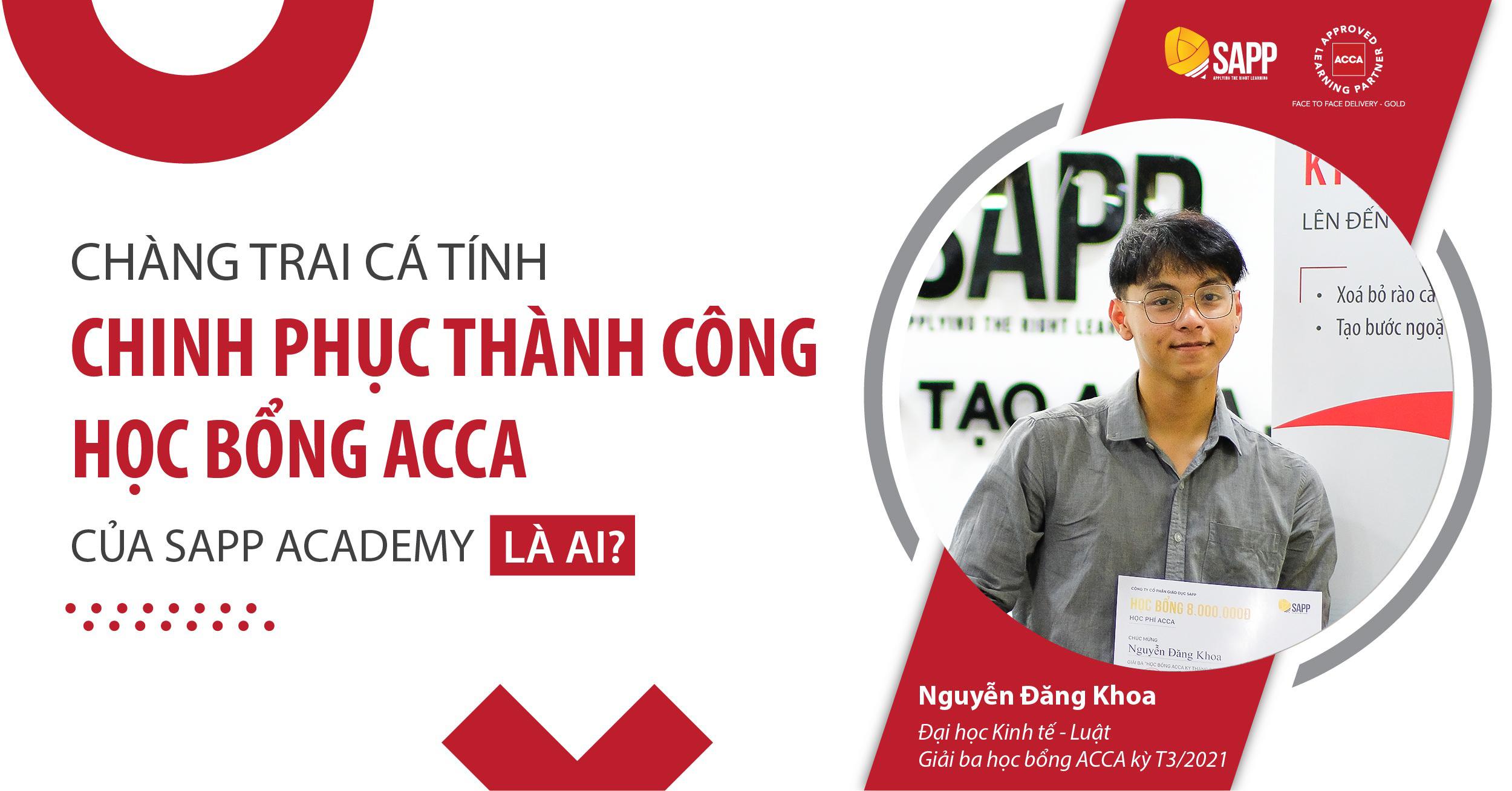 Chàng trai cá tính chinh phục thành công học bổng ACCA của SAPP Academy là ai?
