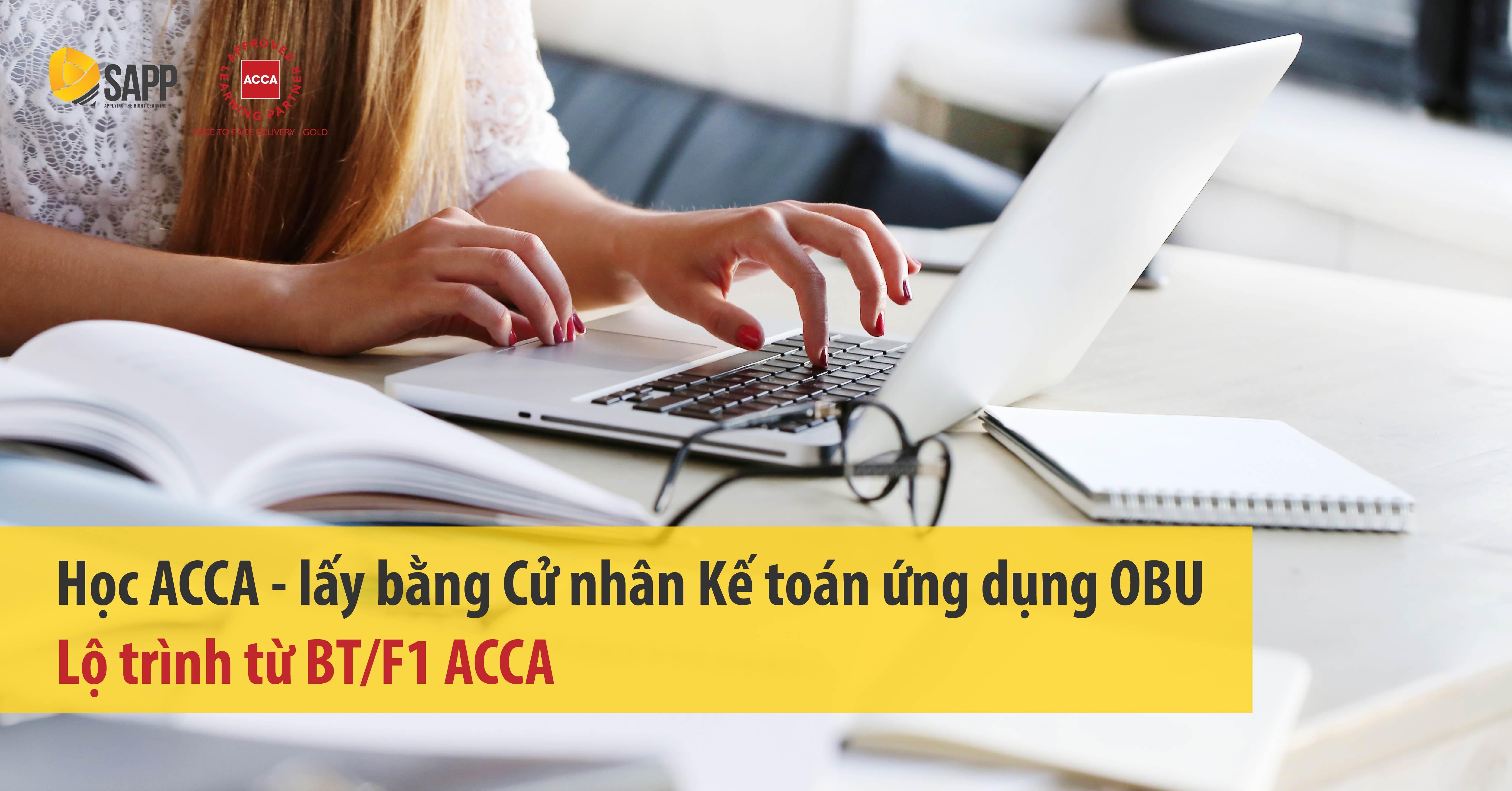 Học ACCA - lấy bằng Cử nhân Kế toán ứng dụng OBU - Lộ trình từ BT/F1 ACCA