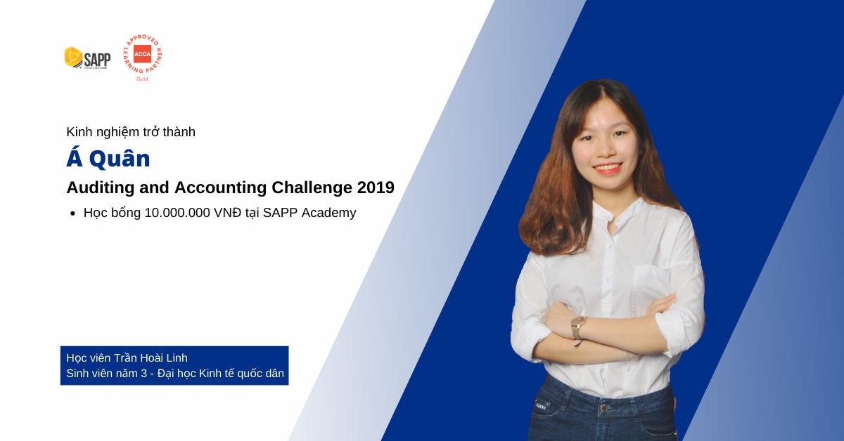 Kinh nghiệm trở thành Á quân Auditing and Accounting Challenge 2019 cùng Trần Hoài Linh