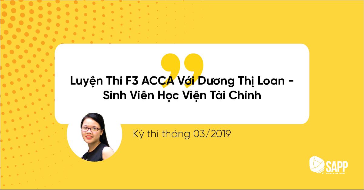 Luyện Thi F3 ACCA Với Dương Thị Loan - Sinh Viên Học Viện Tài Chính-03