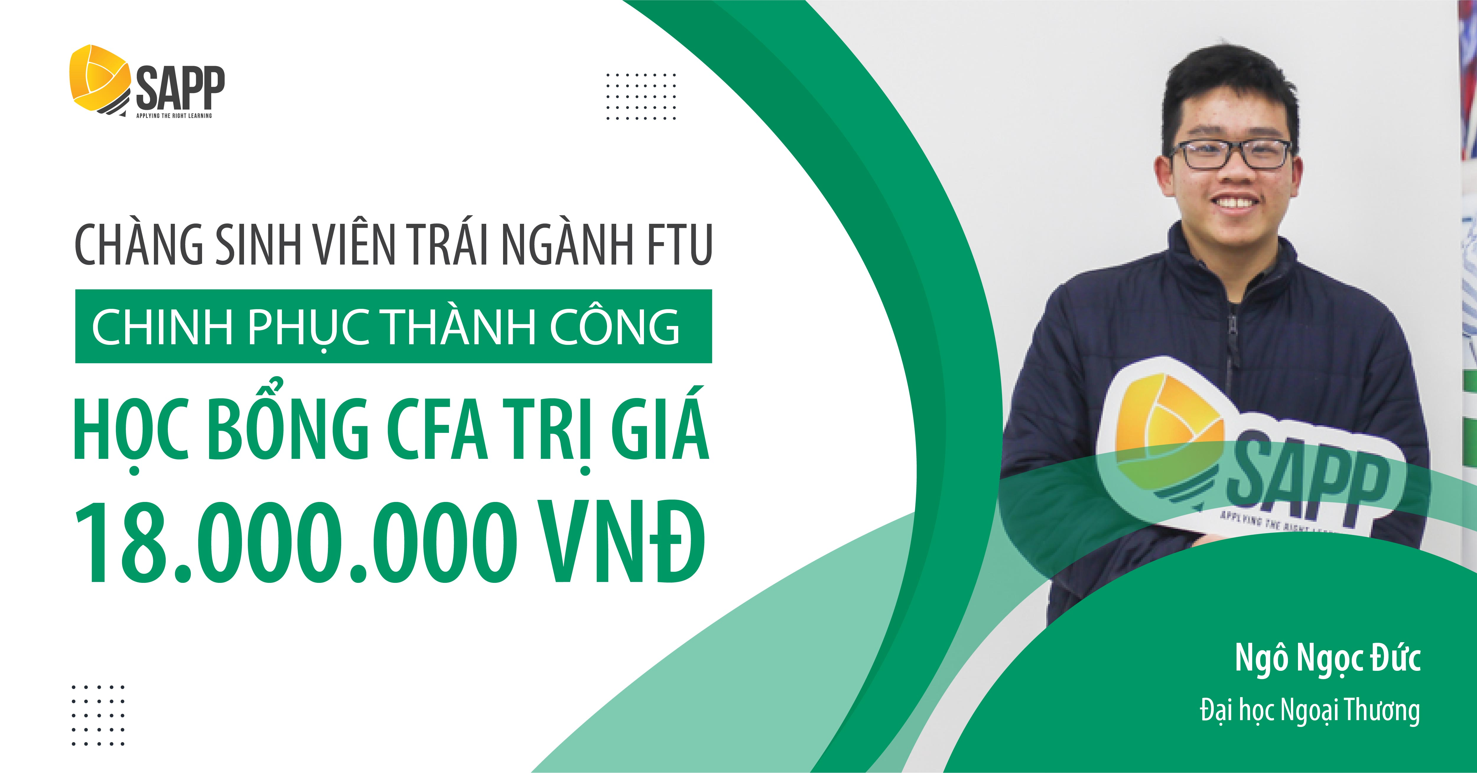 Chàng sinh viên trái ngành FTU chinh phục thành công học bổng CFA trị giá 18.000.000 VNĐ