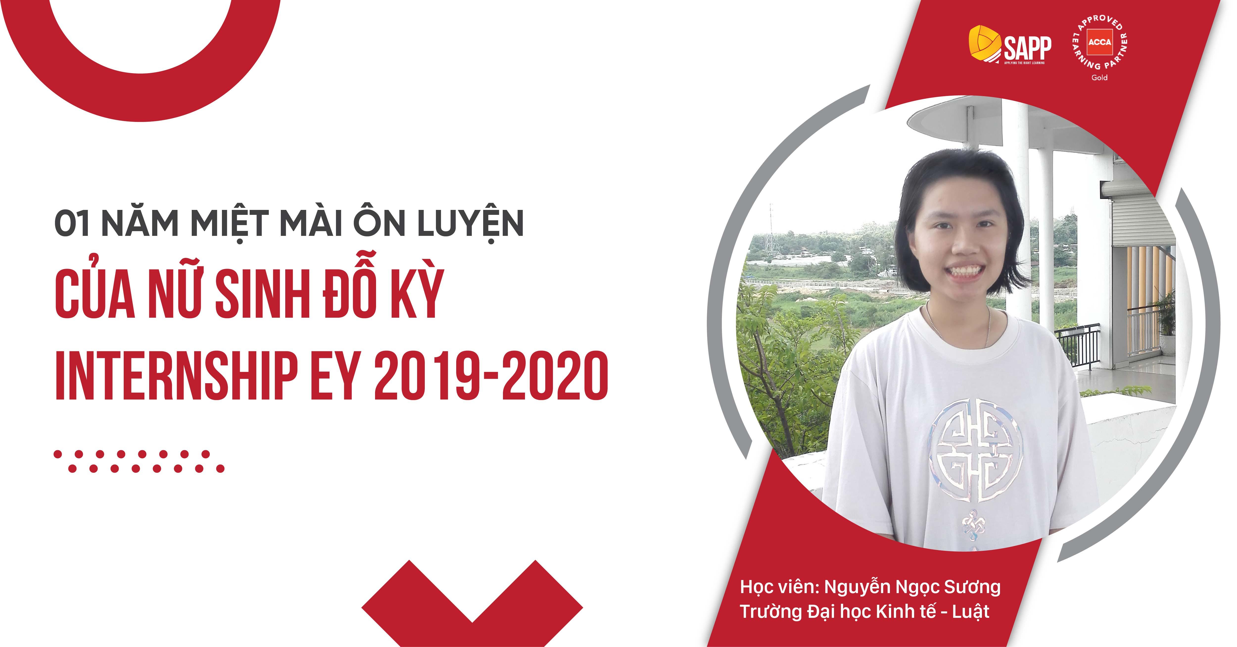 1 NĂM MIỆT MÀI ÔN LUYỆN CỦA NỮ SINH ĐỖ KỲ INTERNSHIP EY 2020 - 2021