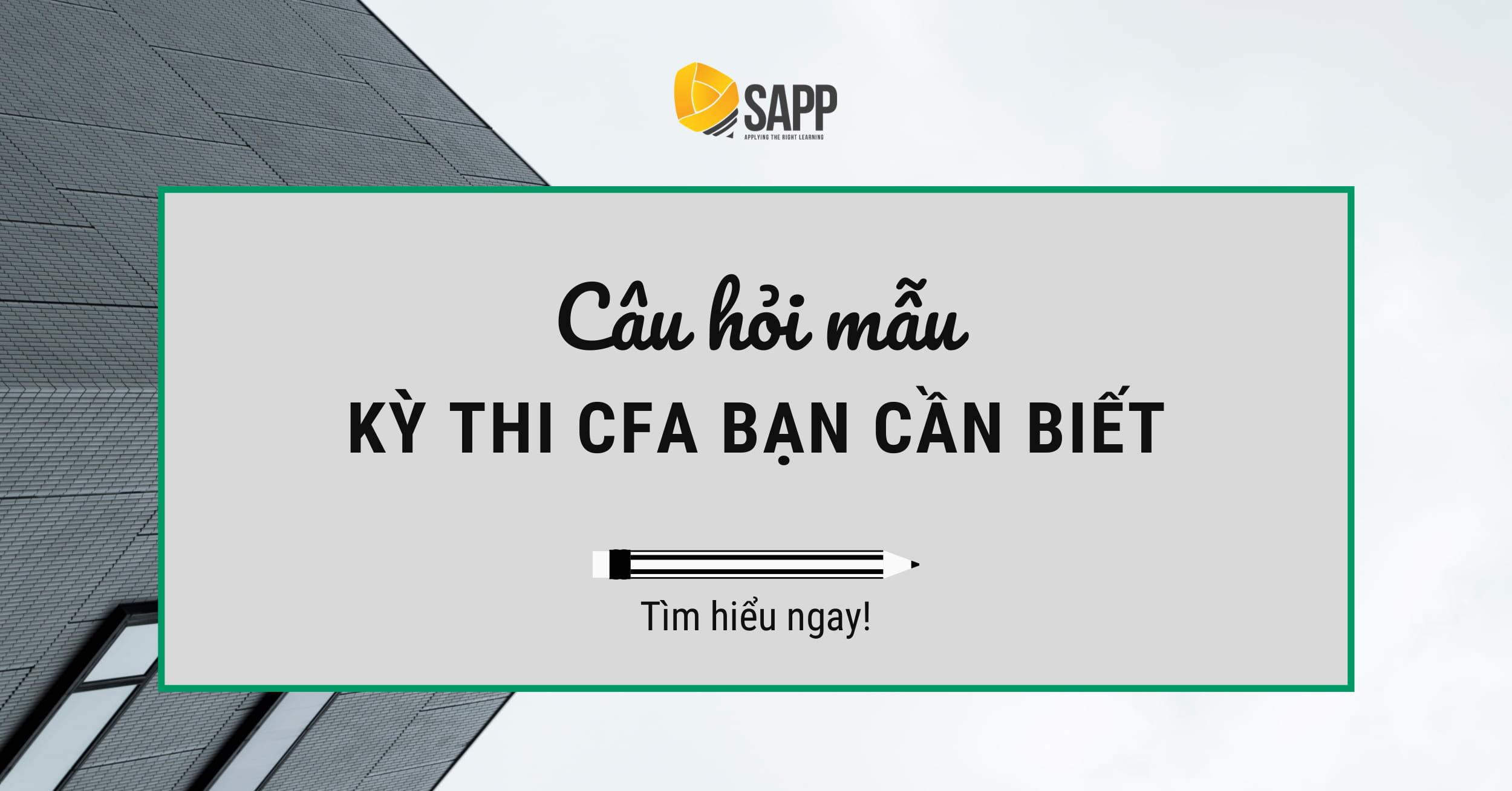 Các Câu Hỏi Mẫu Kỳ Thi CFA Bạn Cần Biết
