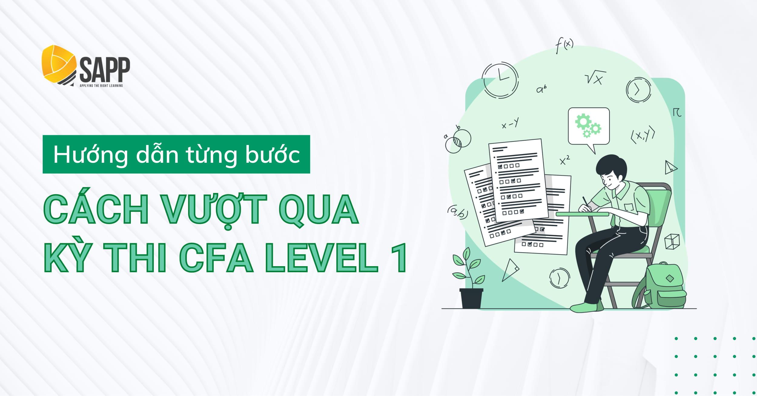 Hướng Dẫn Từng Bước Để Vượt Qua Kỳ Thi CFA Level 1 Dễ Dàng